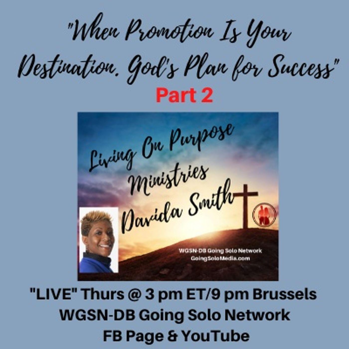 Part 2 - When Promotion Is Your Destination. God's Plan for Success
