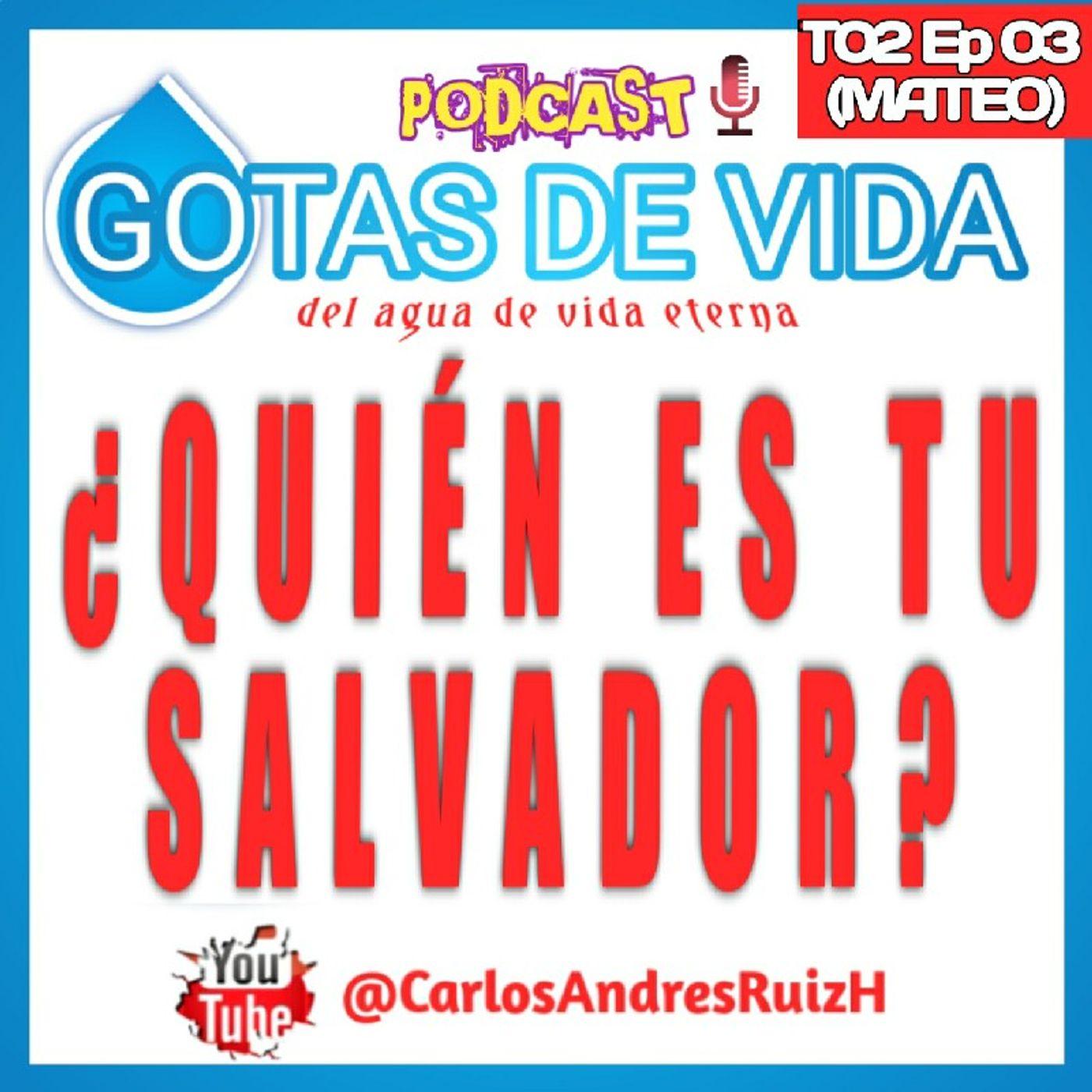 T02 Ep 03 -Quien es tu Salvador (MATEO)