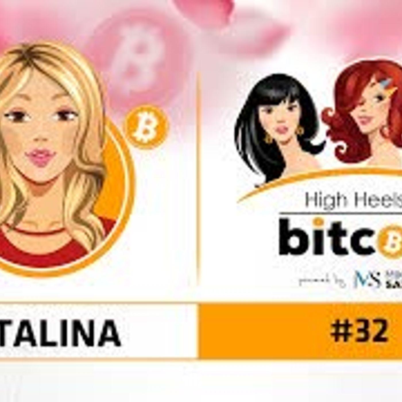 High Heels of Bitcoin #32 | Catalina