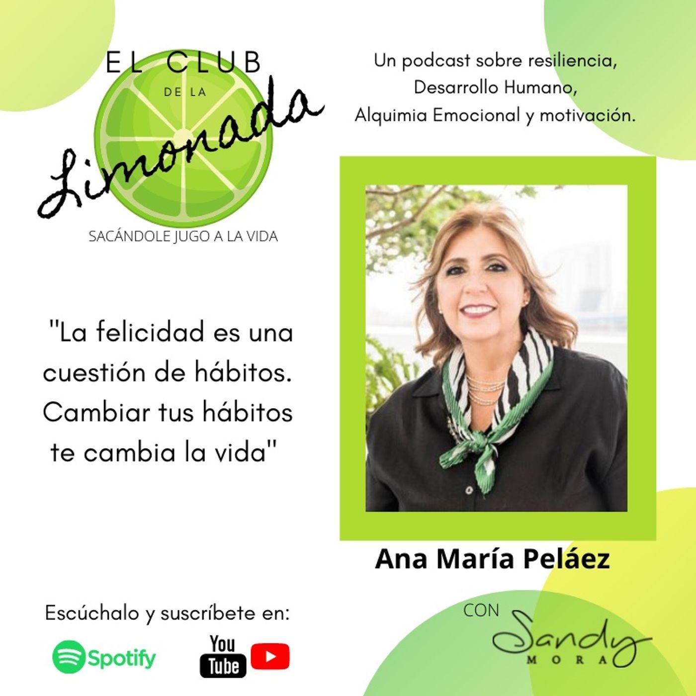 Episodio 56: Ana María Peláez, forjando la felicidad.