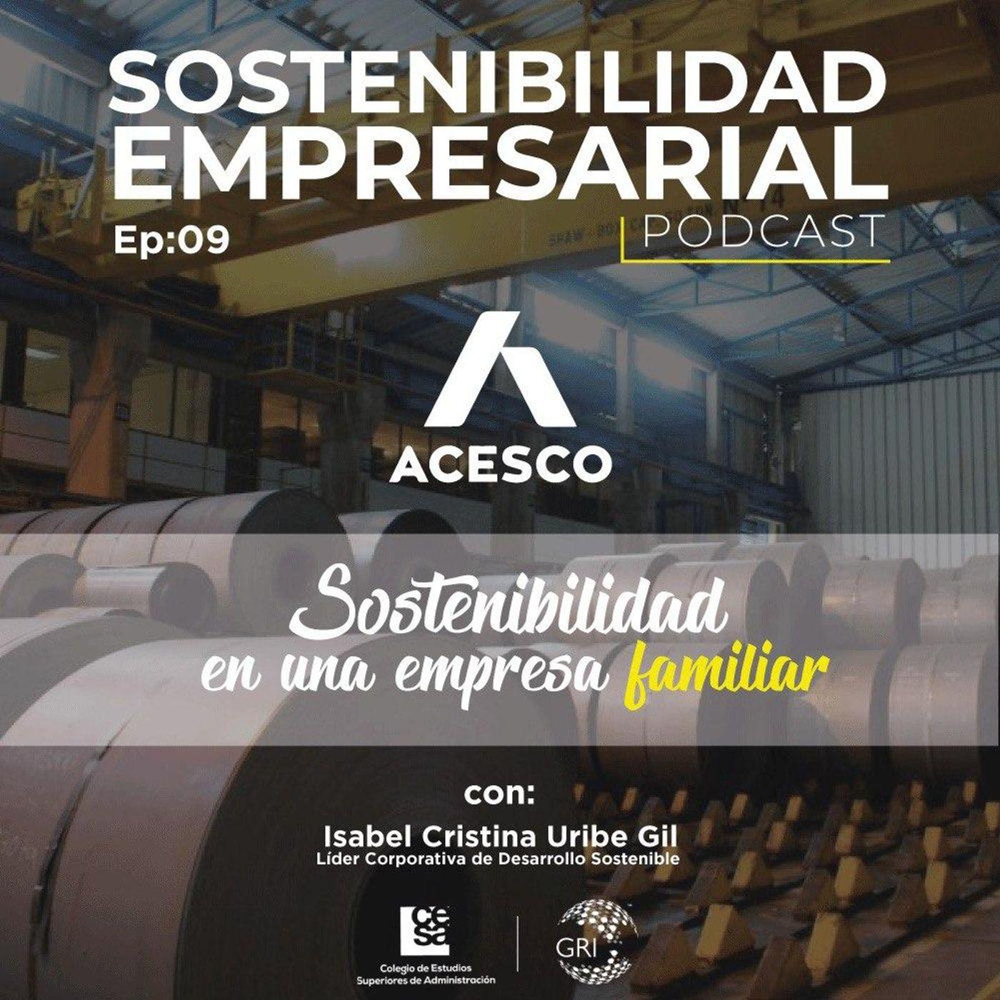 EP 09: Sostenibilidad en una Empresa Familiar - Caso Acesco