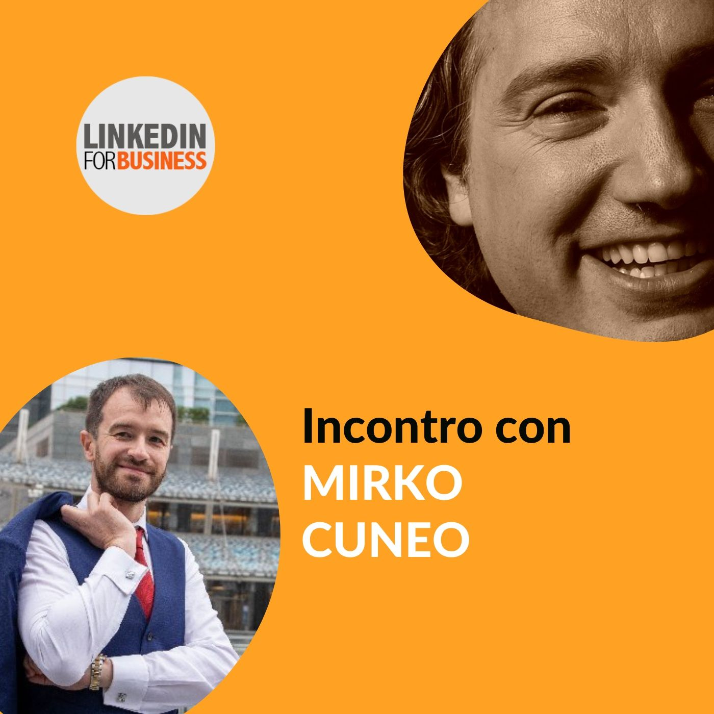 132 - LinkedInForBusiness incontra Mirko Cuneo