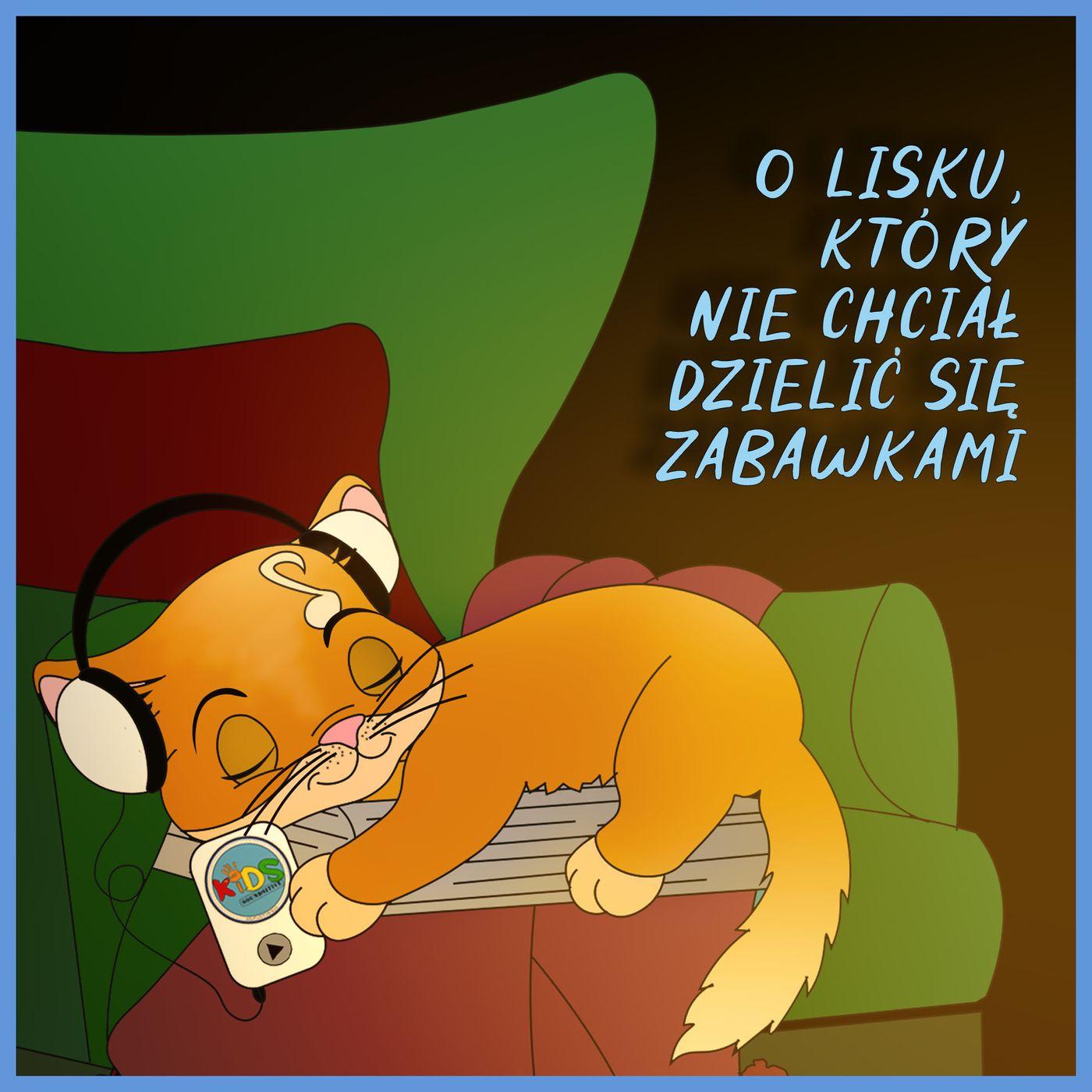 O Lisku, który nie chciał dzielić się zabawkami | bajka | słuchowisko dla dzieci 🦊