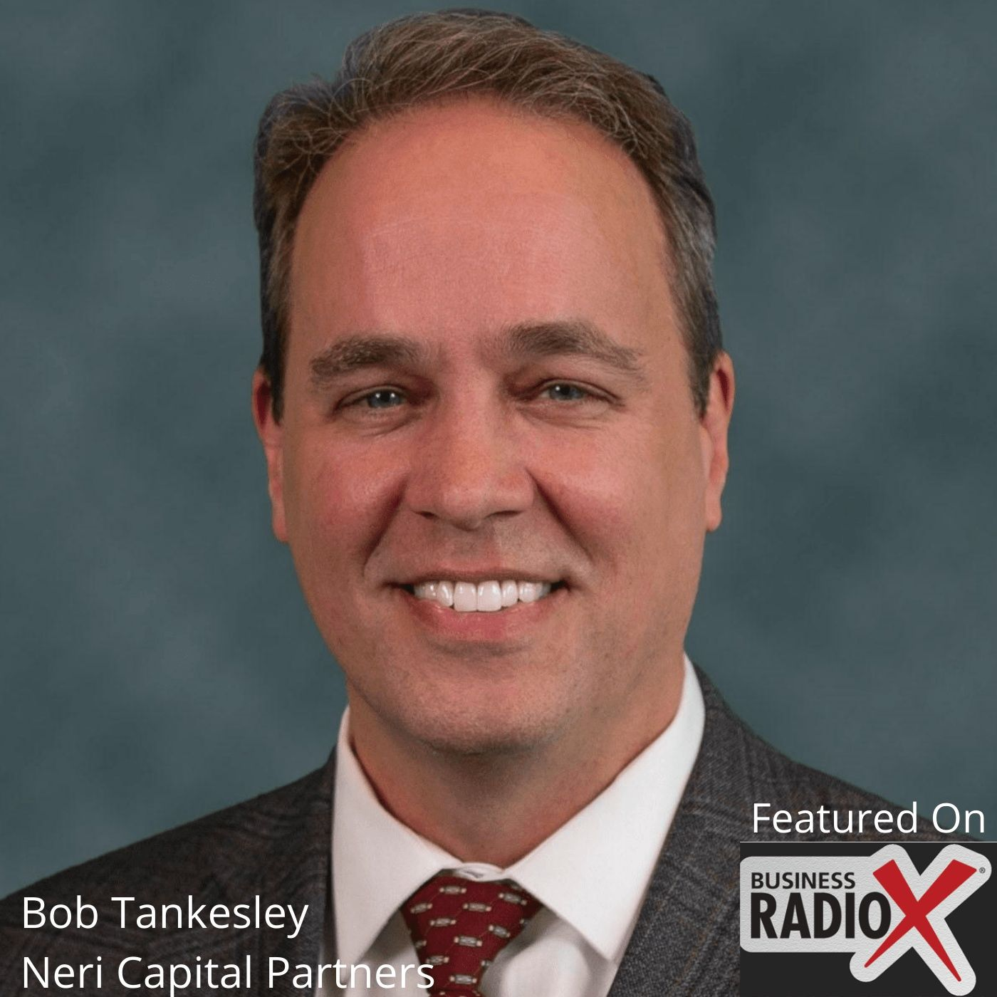 """""""The Realities of Selling Your Company,"""" with Bob Tankesley, Neri Capital Partners"""