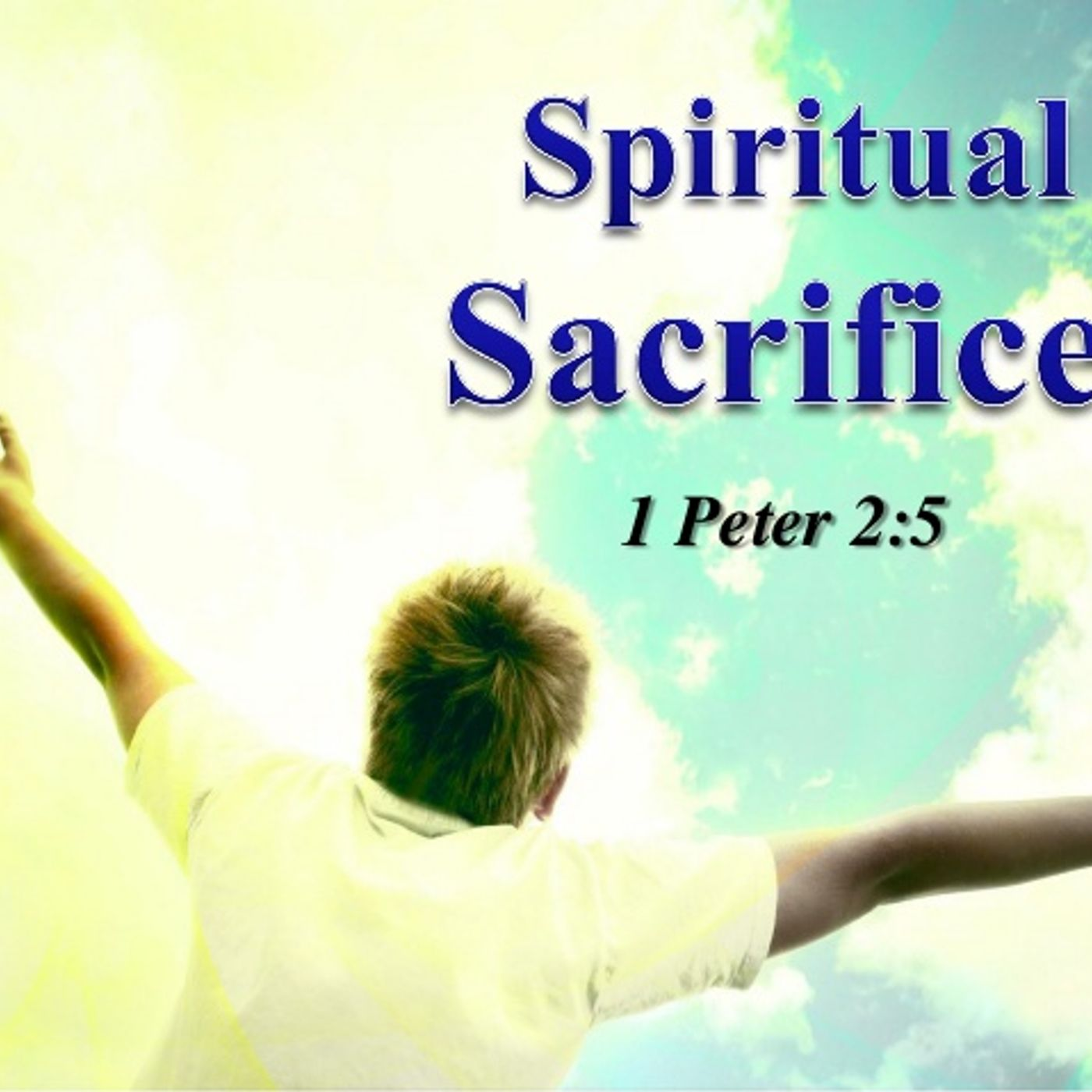 How We Should Offer our Spiritual Sacrifices
