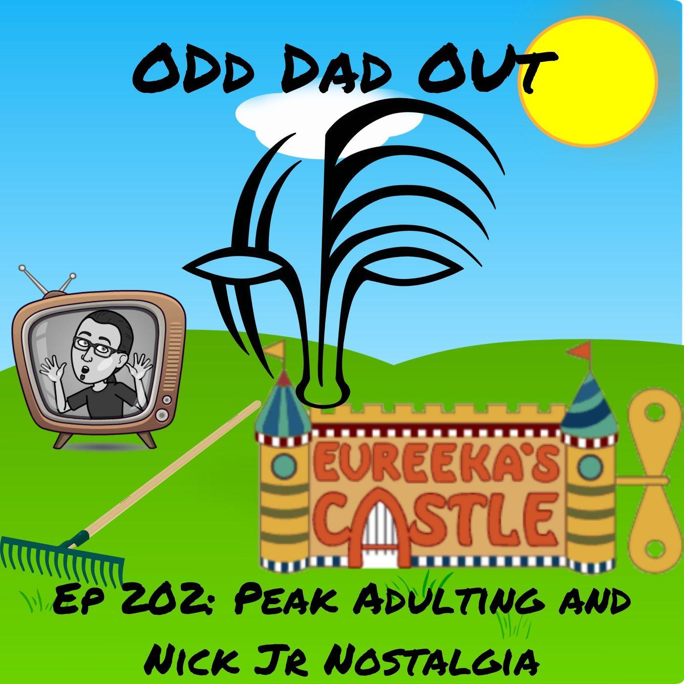 Peak Adulting and Nick Jr Nostalgia: ODO 202