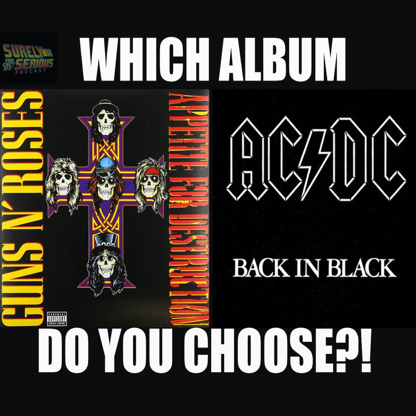 """Guns N' Roses """"Appetite for Destruction"""" ('87) or AC/DC """"Back in Black"""" ('80)"""