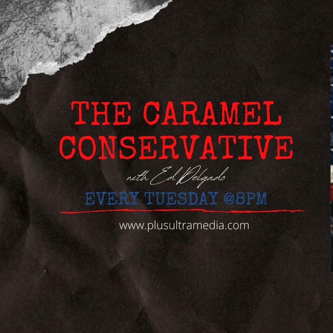 The Caramel Conservative Podcast