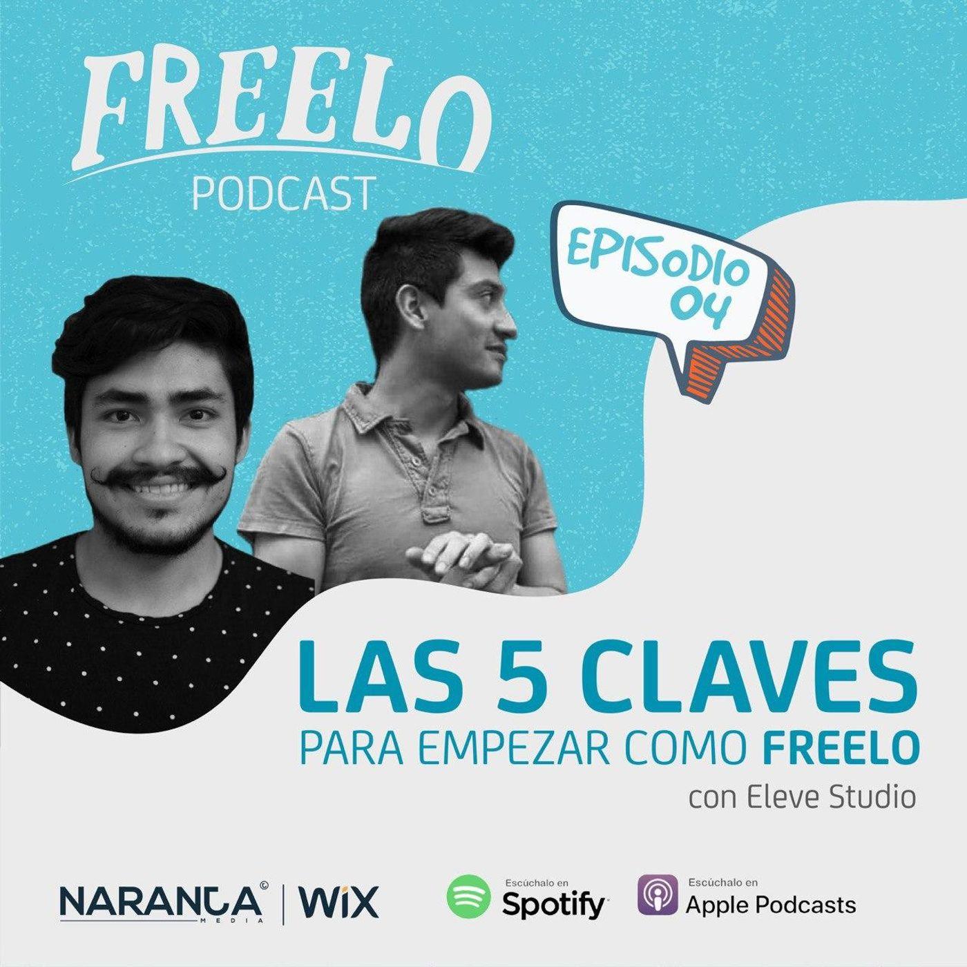 EP 04: Las 5 claves para empezar como Freelo, con Eleve Studio