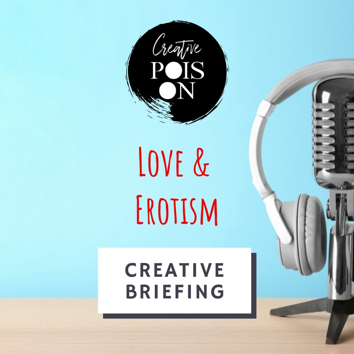 Creative Briefing. Love & Erotism. February 2020, Season 2