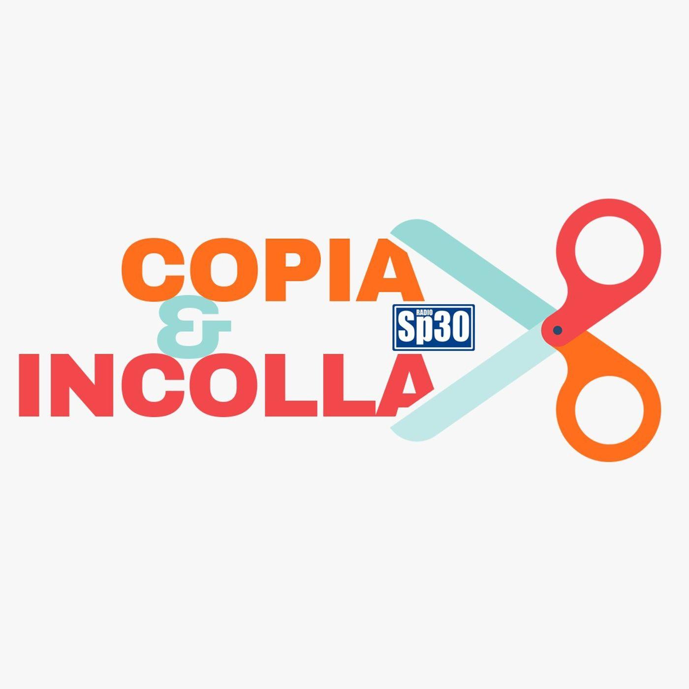 Copia & Incolla - #RadioSP30