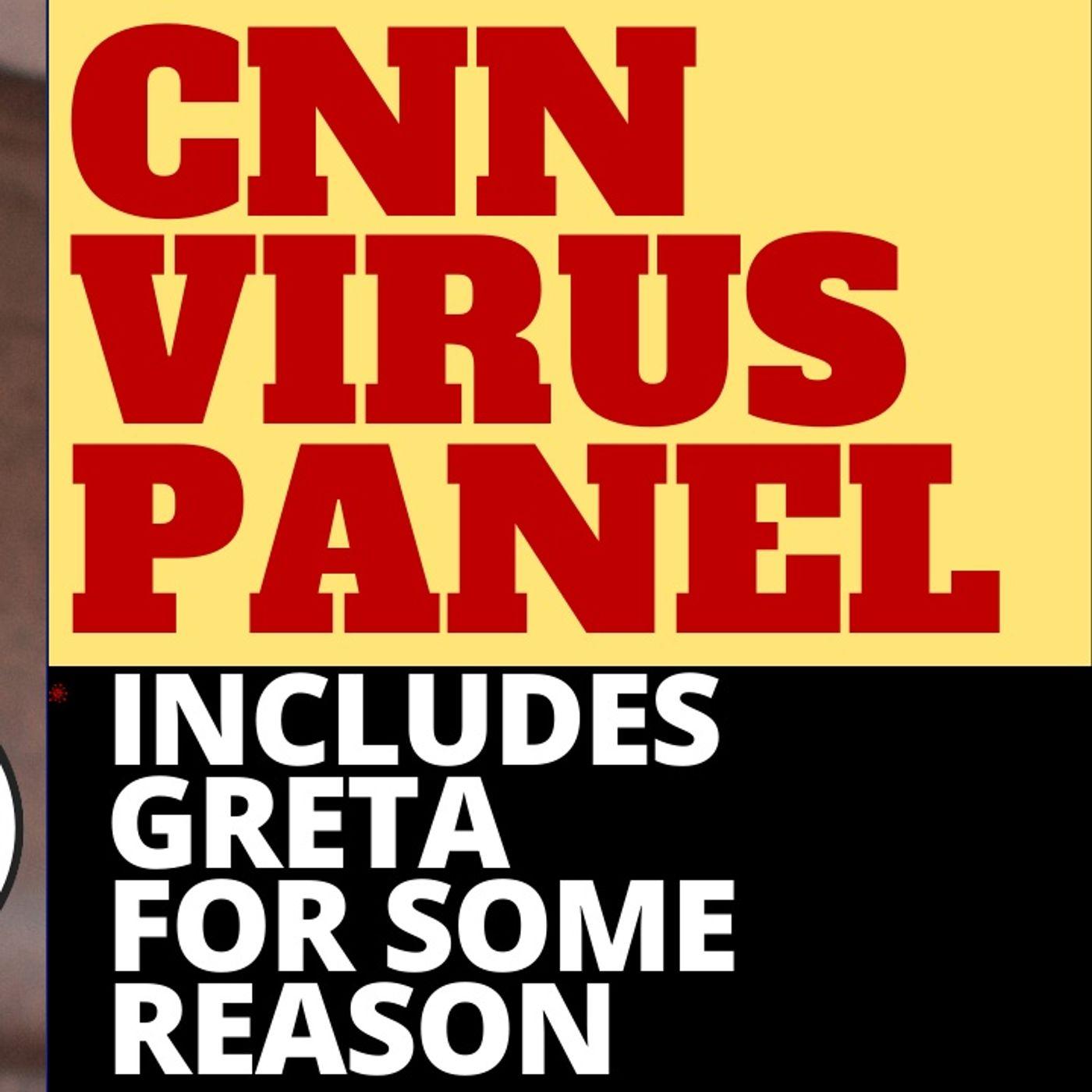 WHAT'S THE POINT OF GRETA THUNBERG ON CNN VIRUS PANEL?