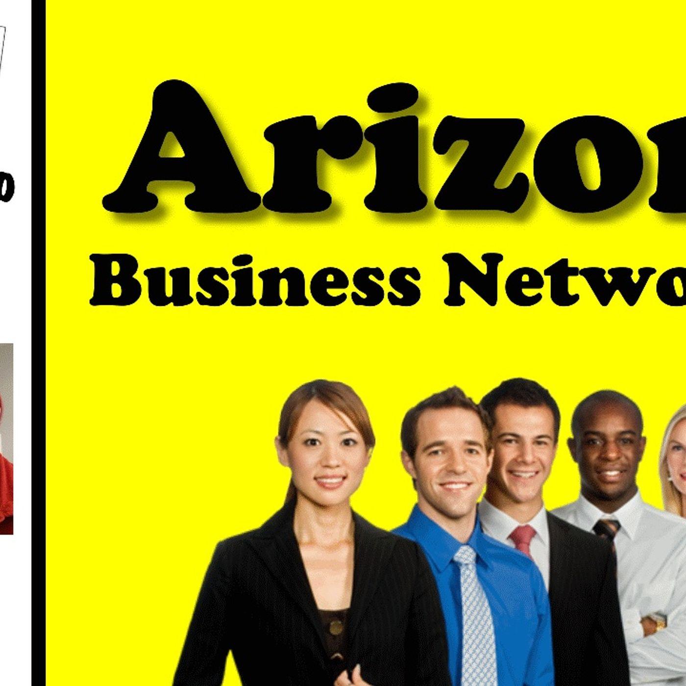 Arizona Business Networking & Marketing, with Rob Scribner, Arizona Talk Radio 64