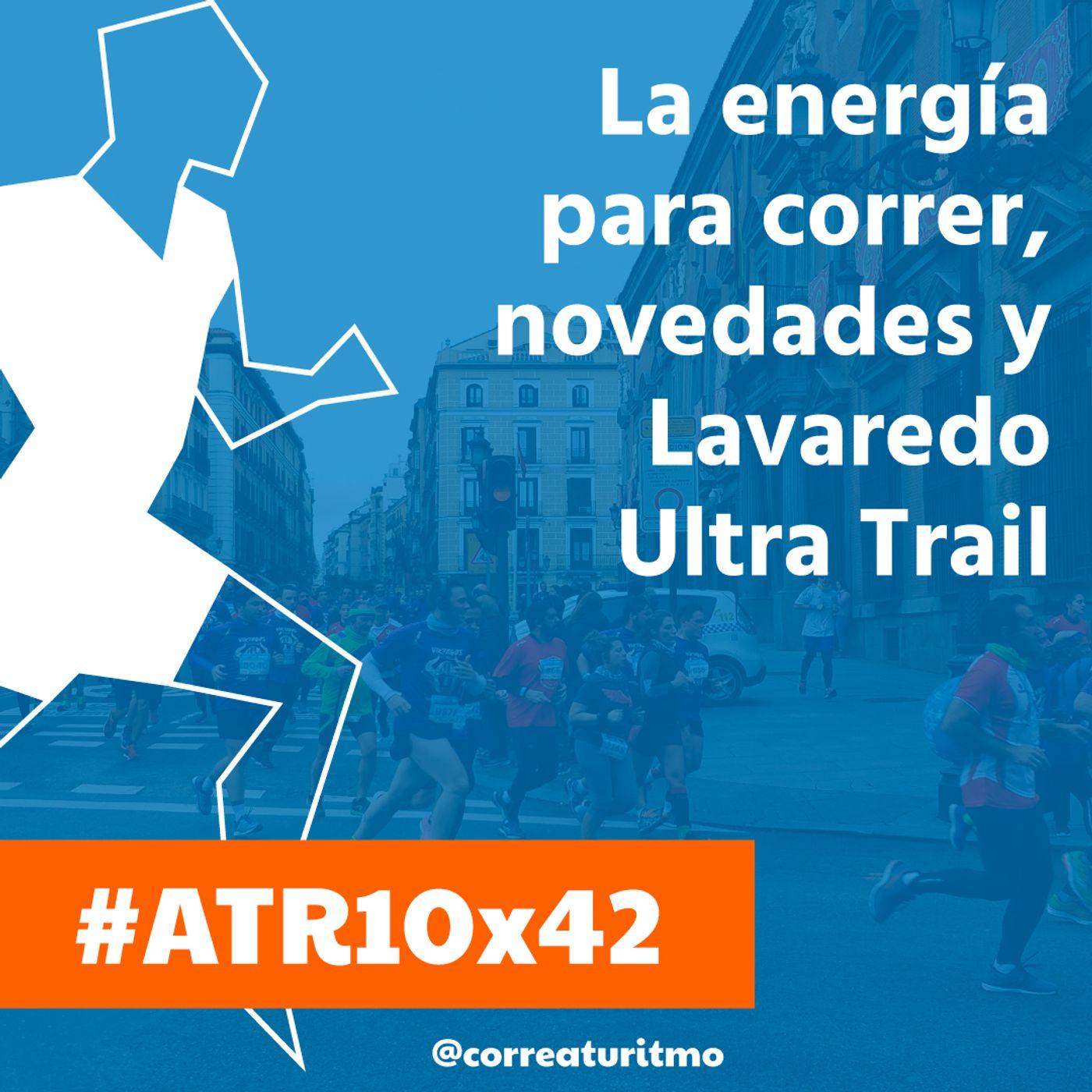 ATR 10x42 - La energía para correr, novedades y Lavaredo Ultra Trail