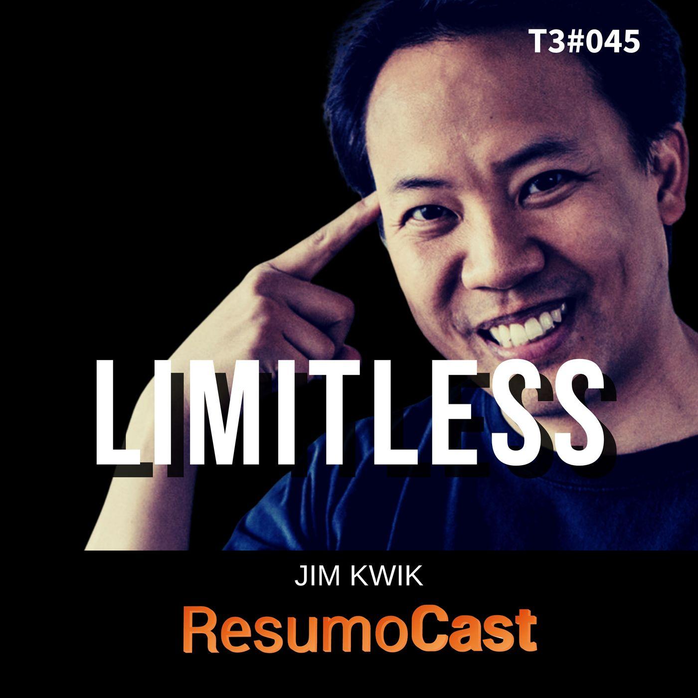 T3#045 Limitless, Sem limites   Jim Kwik