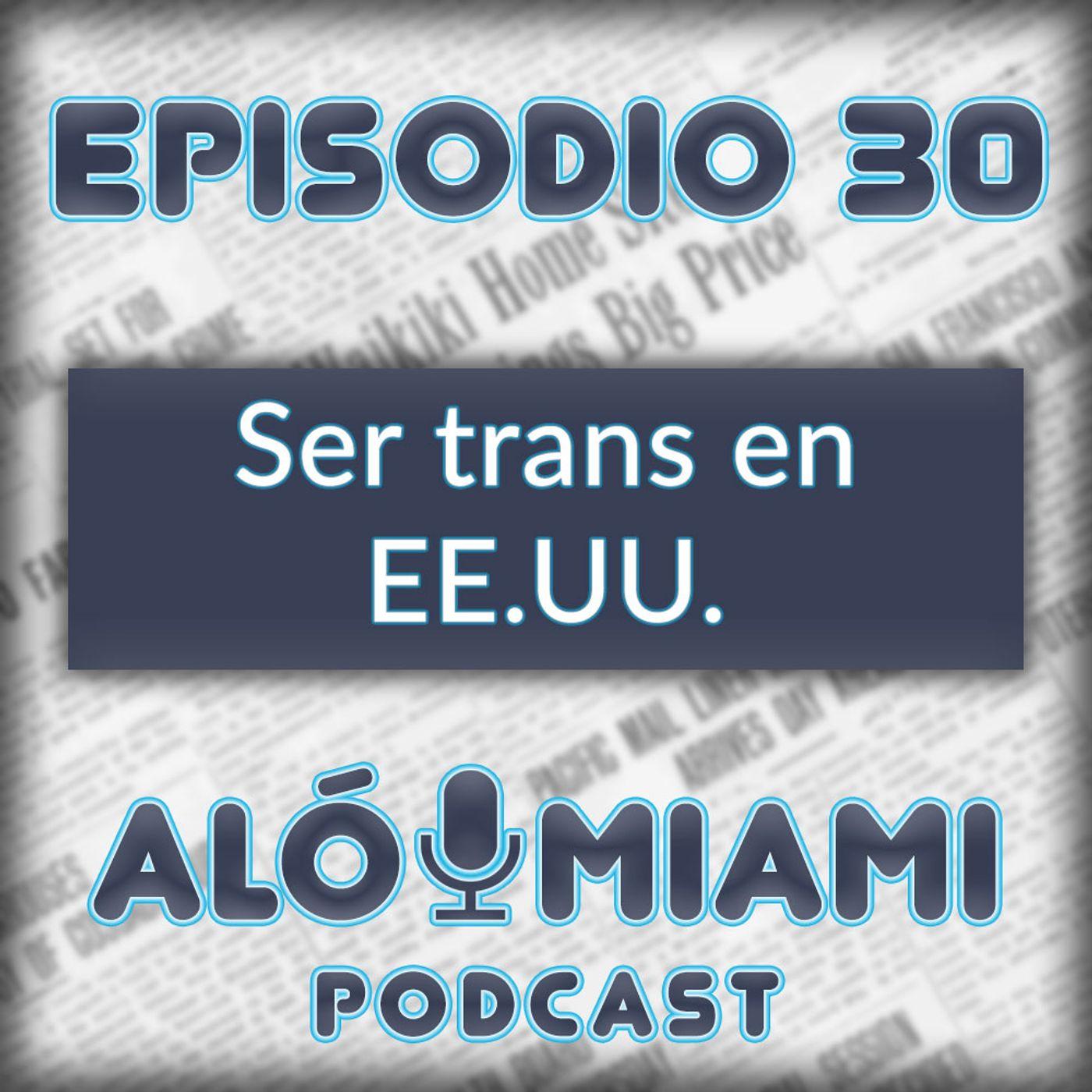 Aló Miami - Ep. 30 - Ser Trans en EE.UU.