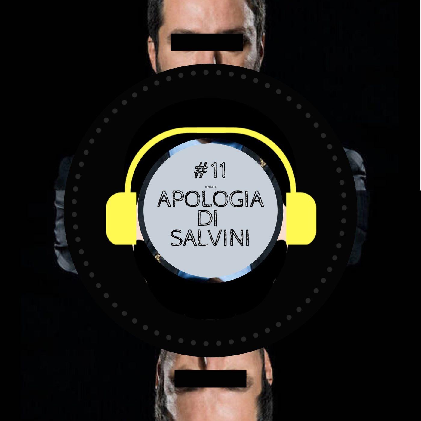 #11 - ɐʇɐʇuǝʇ Apologia di Salvini