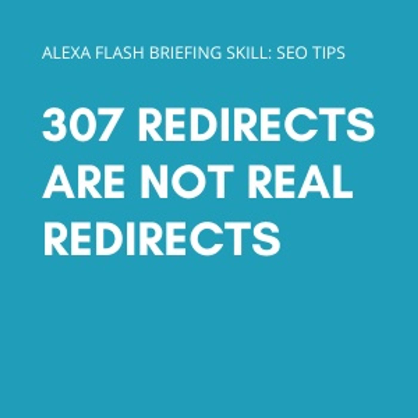 307 Redirects are not real redirects