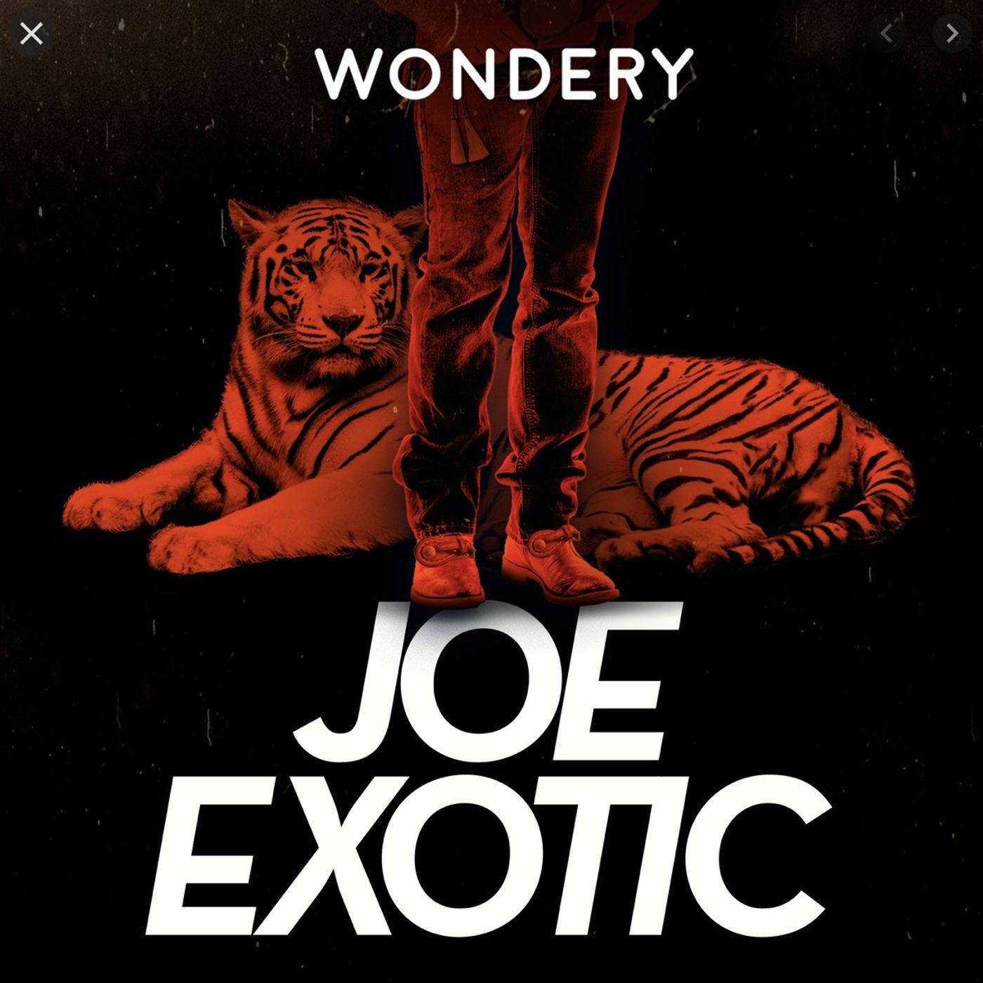 """Introducing """"JOE EXOTIC"""" by Wondery"""