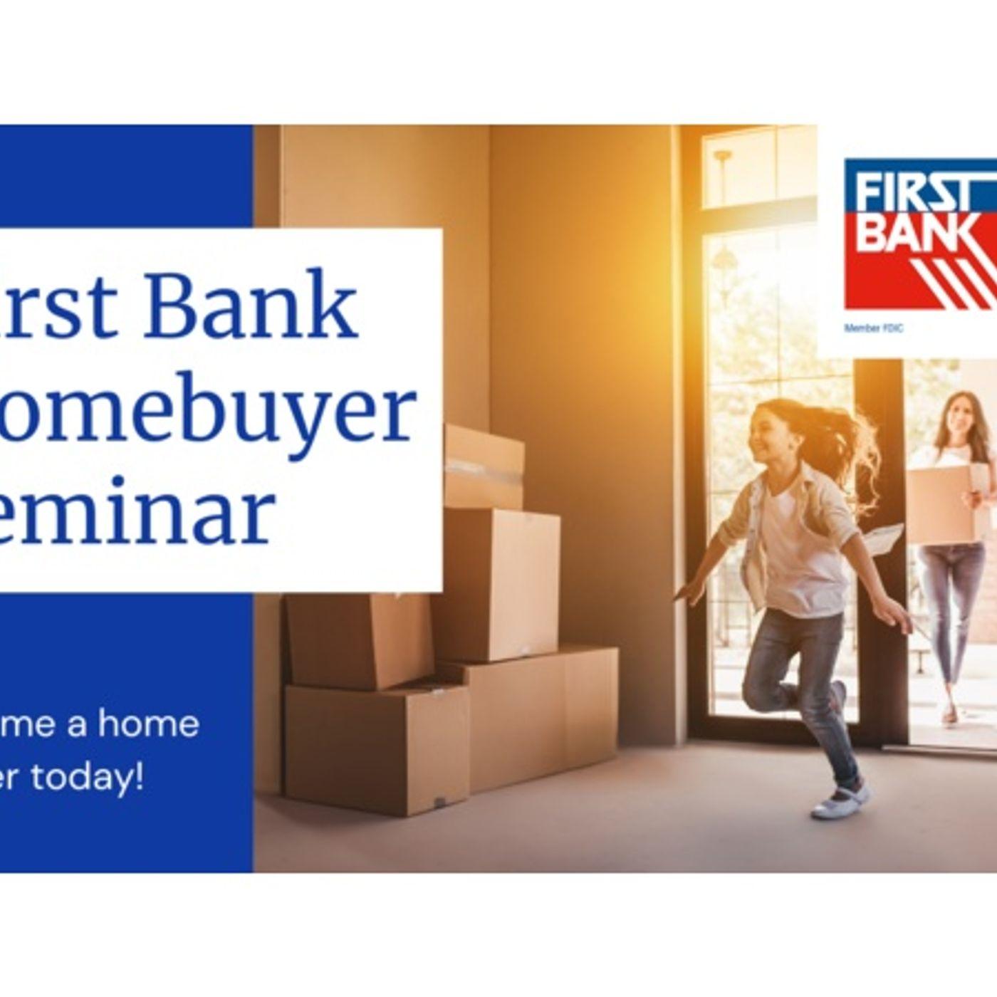 Homebuyer Seminar: First Bank, April 10, 2021
