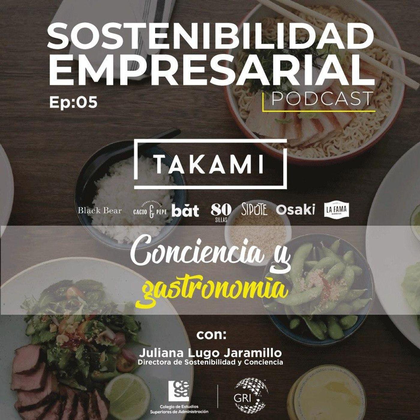 EP 05: Conciencia y Gastronomía - Caso Takami