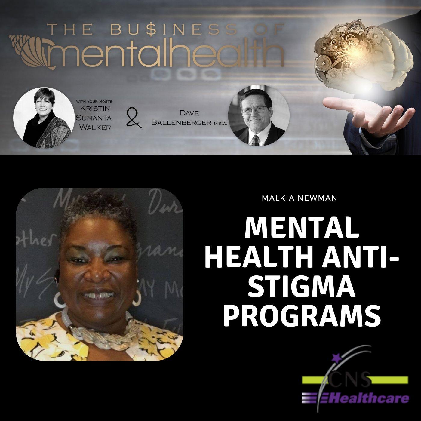 Mental Health News Radio - Mental Health Business: Anti-Stigma Programs with Malkia Newman