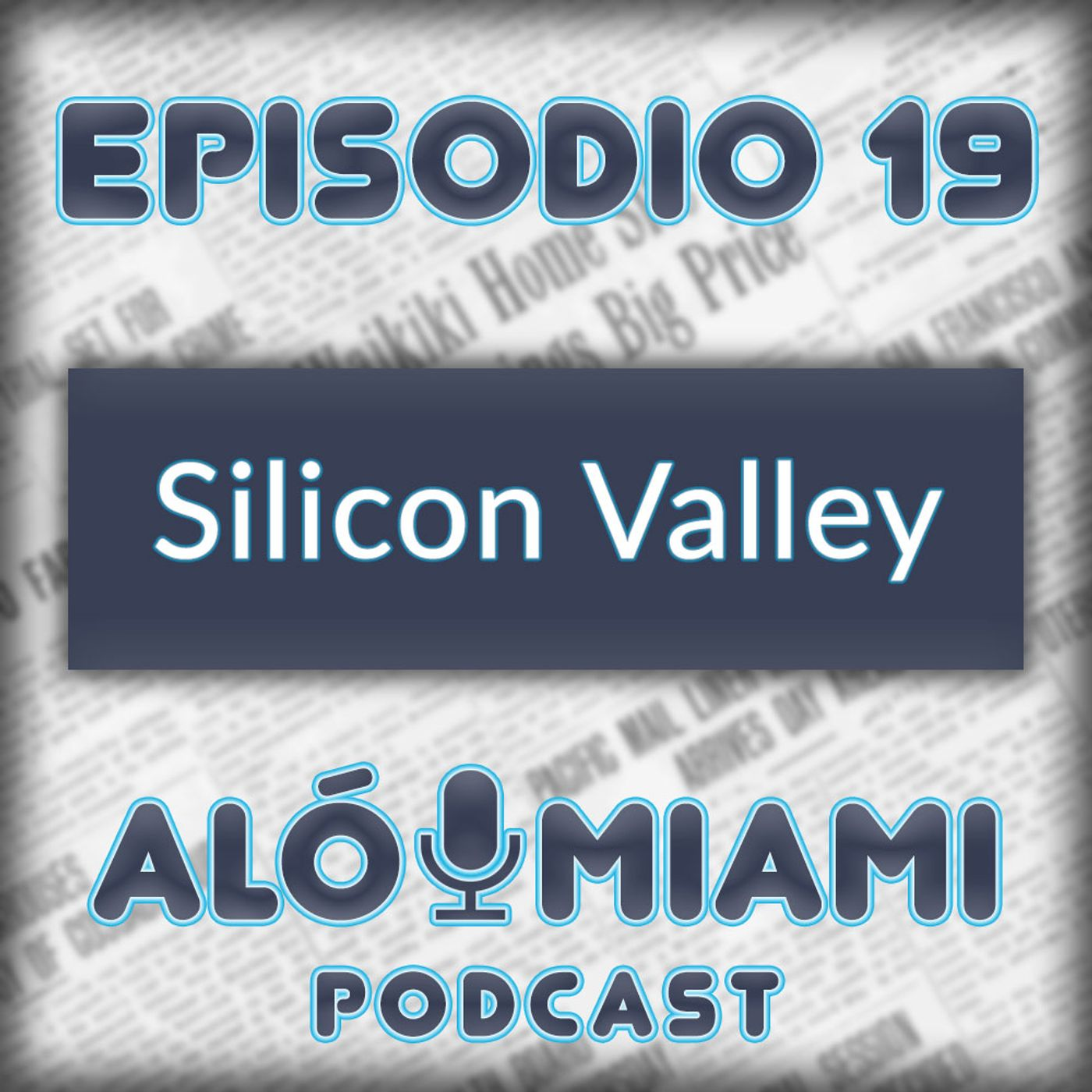 Aló Miami- Ep. 19 - Silicon Valley