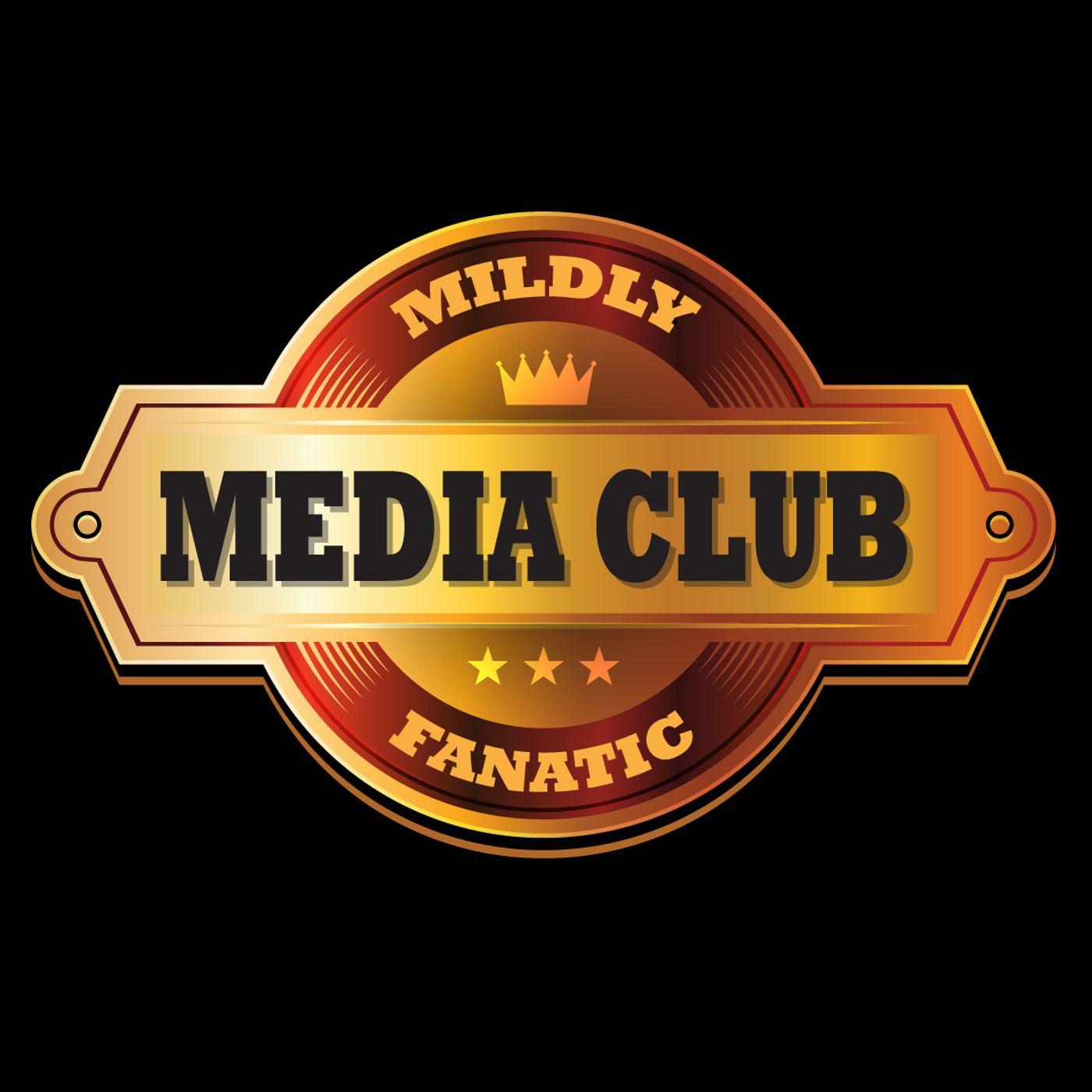 Mildly Fanatic Media Club Podcast