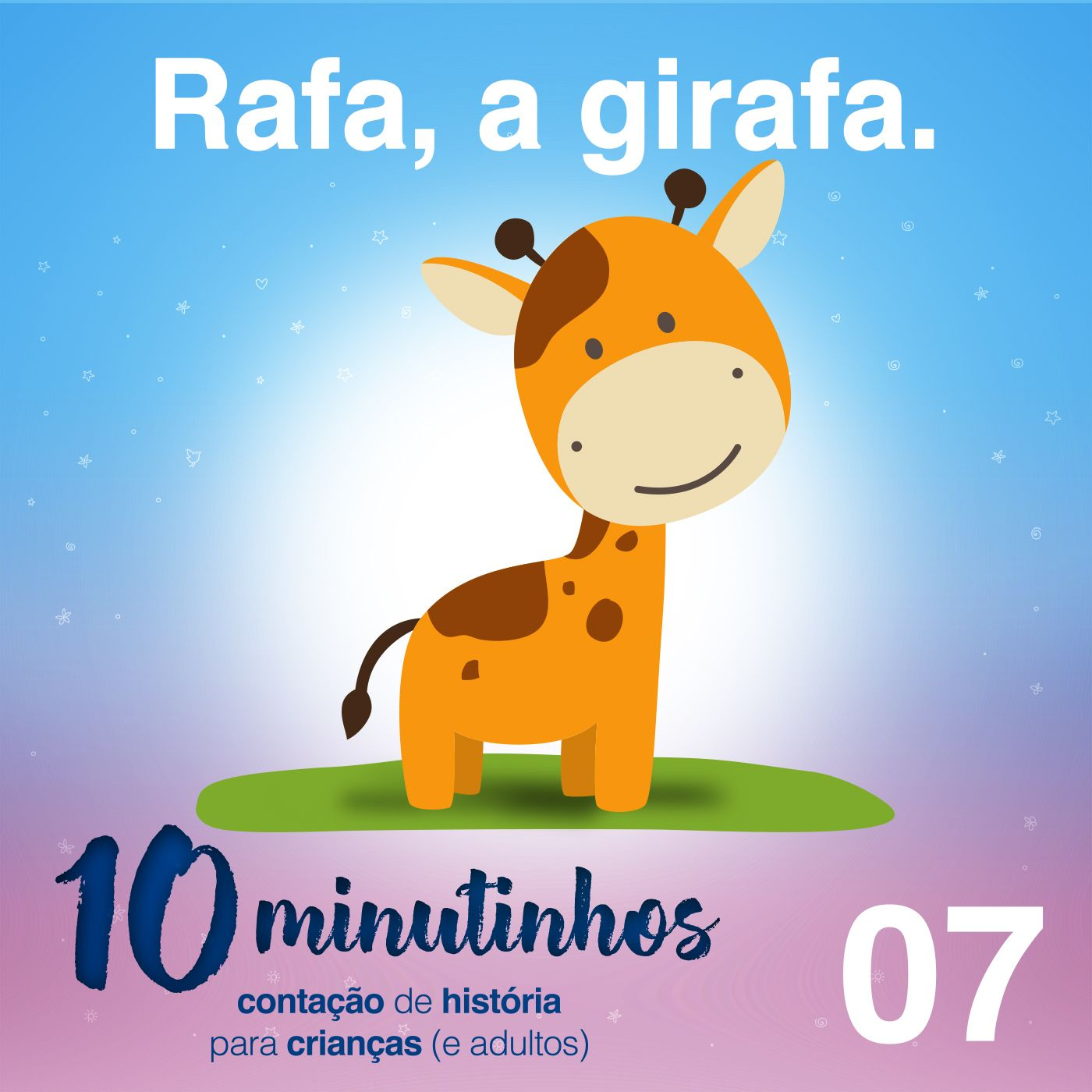 10 Minutinhos #07 - Rafa, a girafa