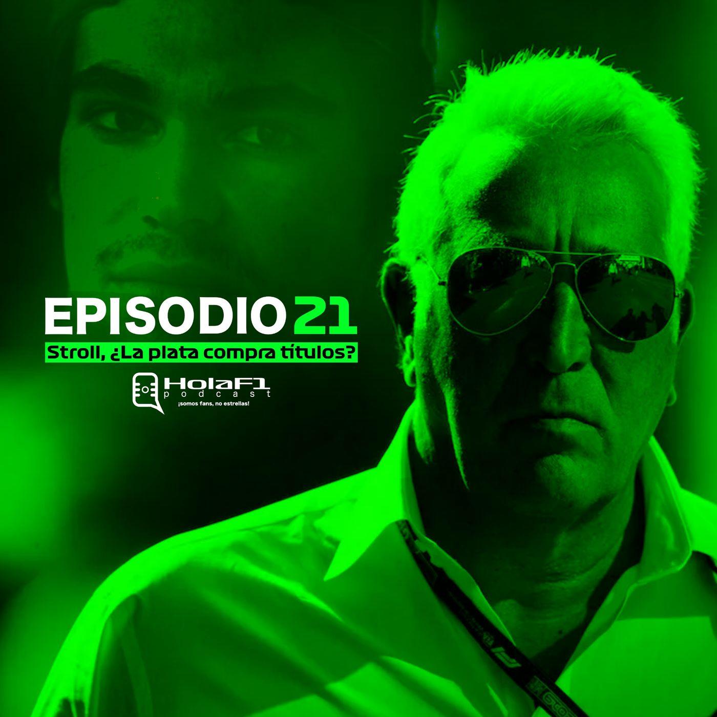 EP 21 - Stroll, ¿La plata compra títulos?