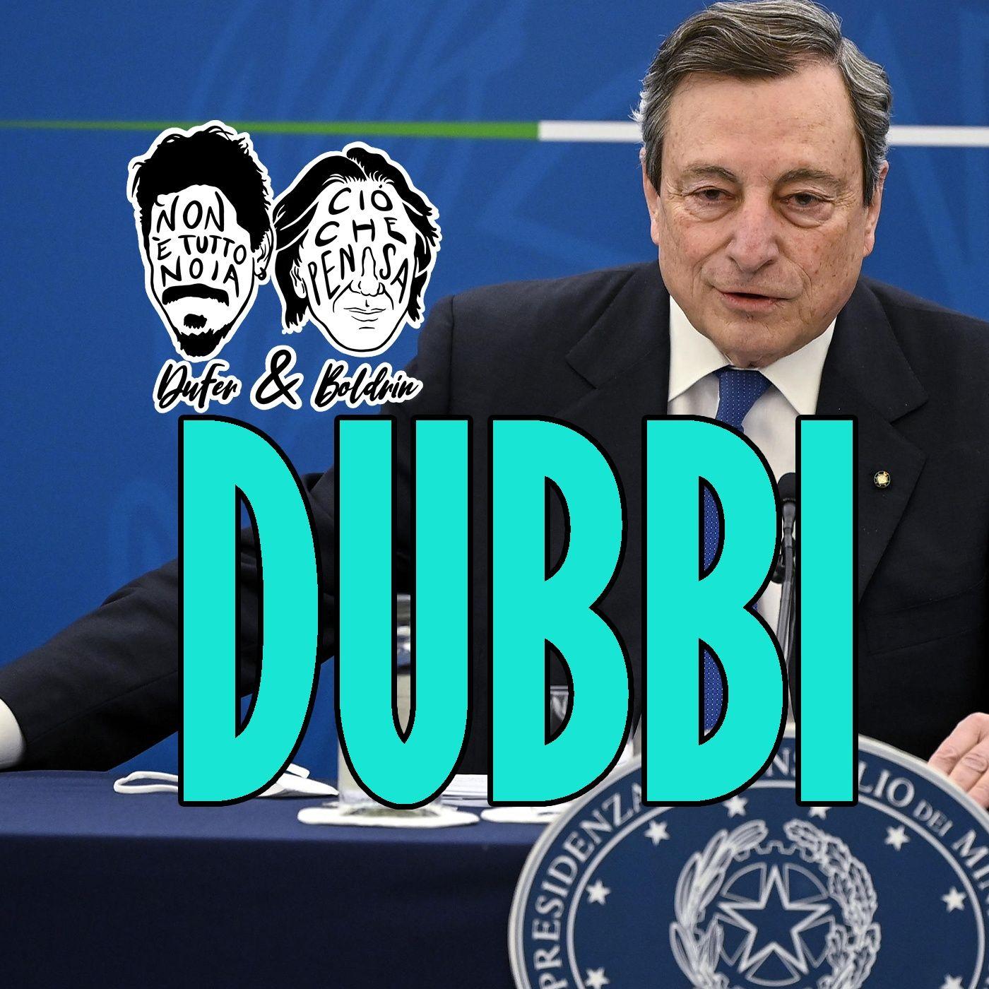 Dubbi, critiche e paure sul governo Draghi, ad aprile - DuFer e Boldrin