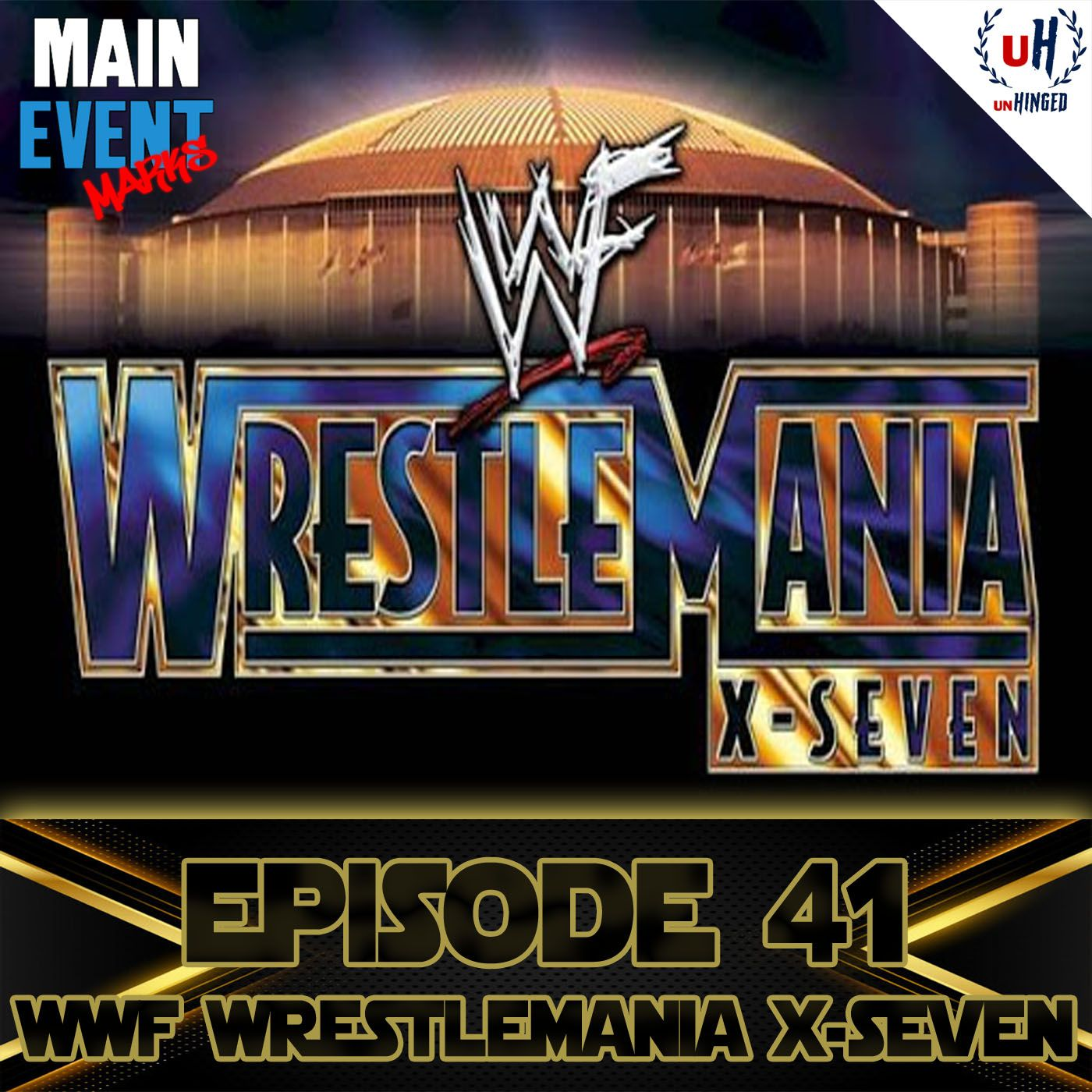 Episode 41: WWF WrestleMania X-Seven