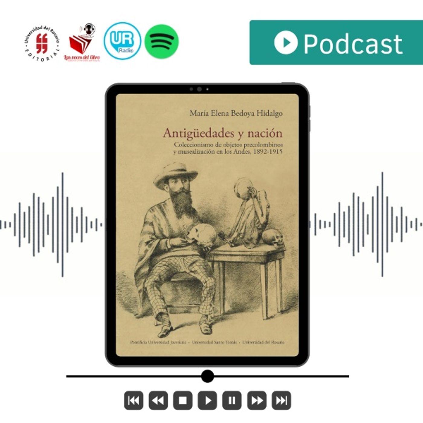 Antigüedades y nación. Coleccionismo de objetos precolombinos y musealización de los Andes, 1892-1915