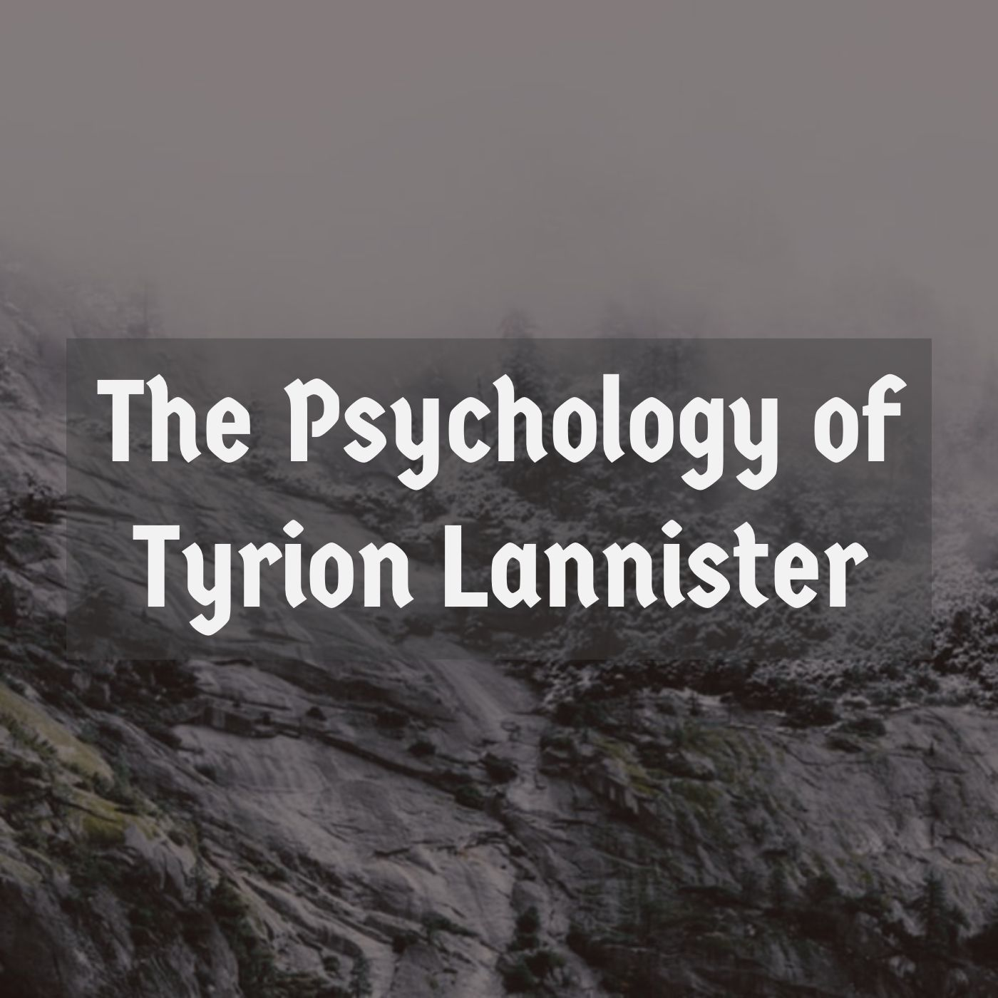 The Psychology of Tyrion Lannister (2017 Rerun)