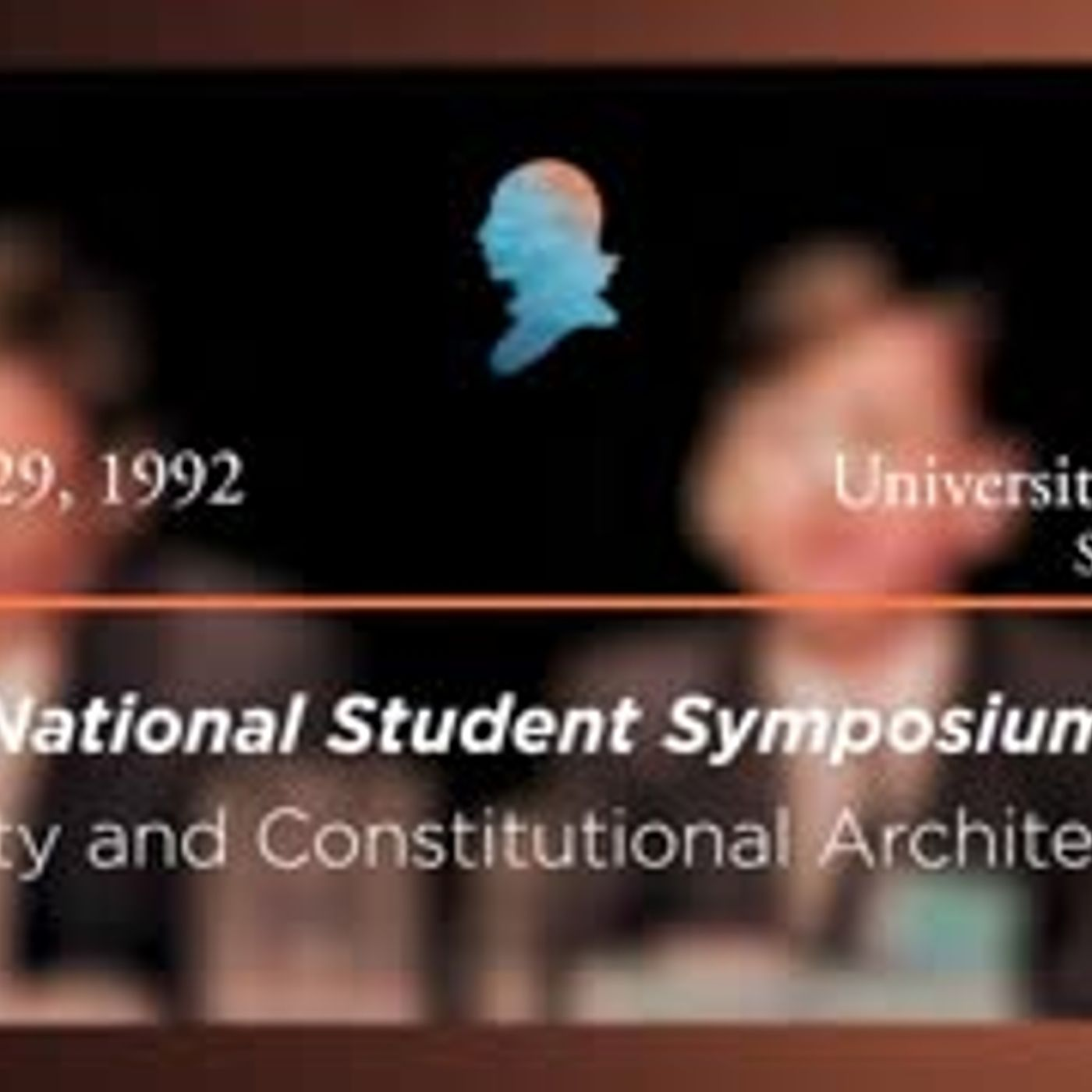 Panel III: Liberty and Constitutional Architecture [Archive Collection]