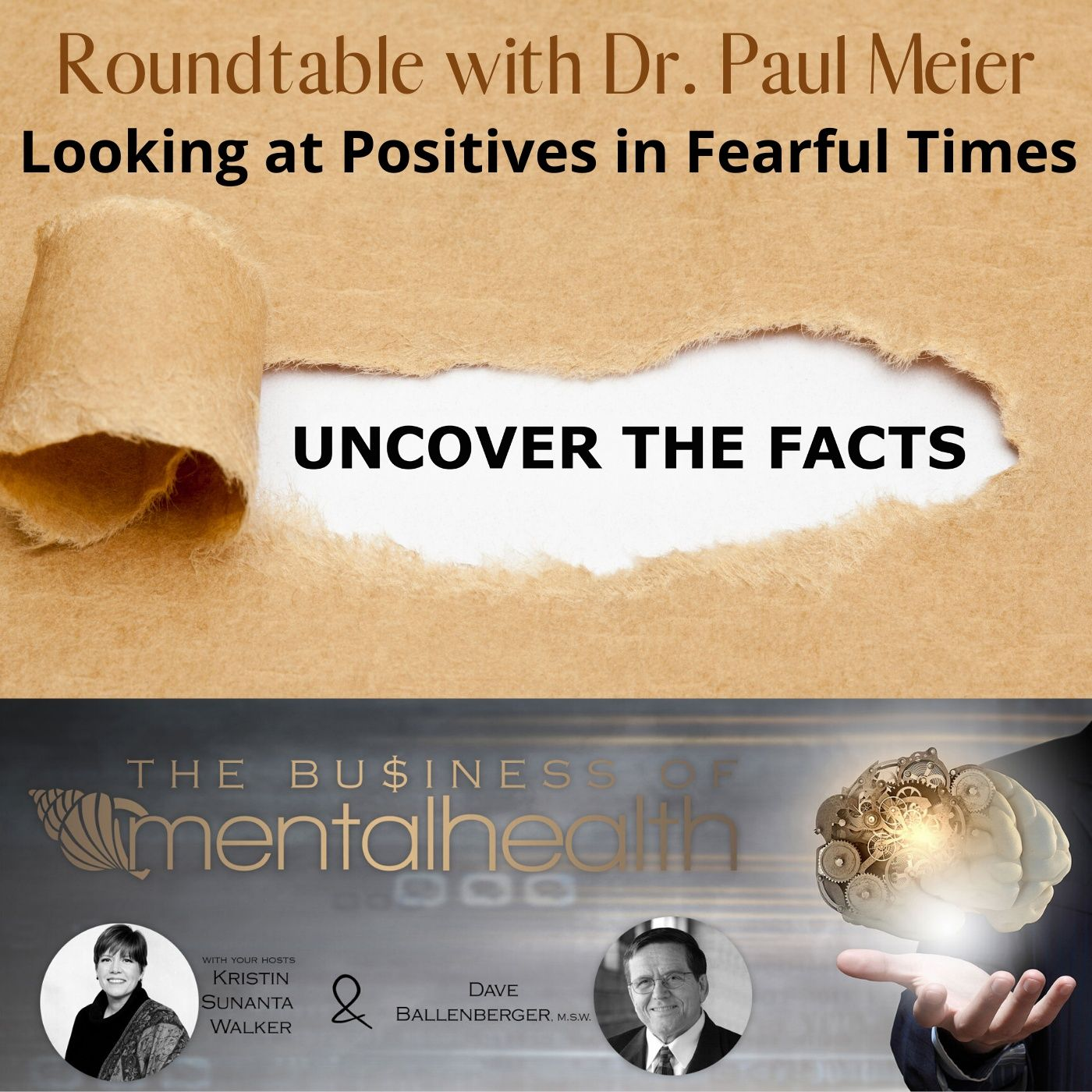 Mental Health News Radio - Roundtable with Dr. Paul Meier: Looking at the Positives in Fearful Times