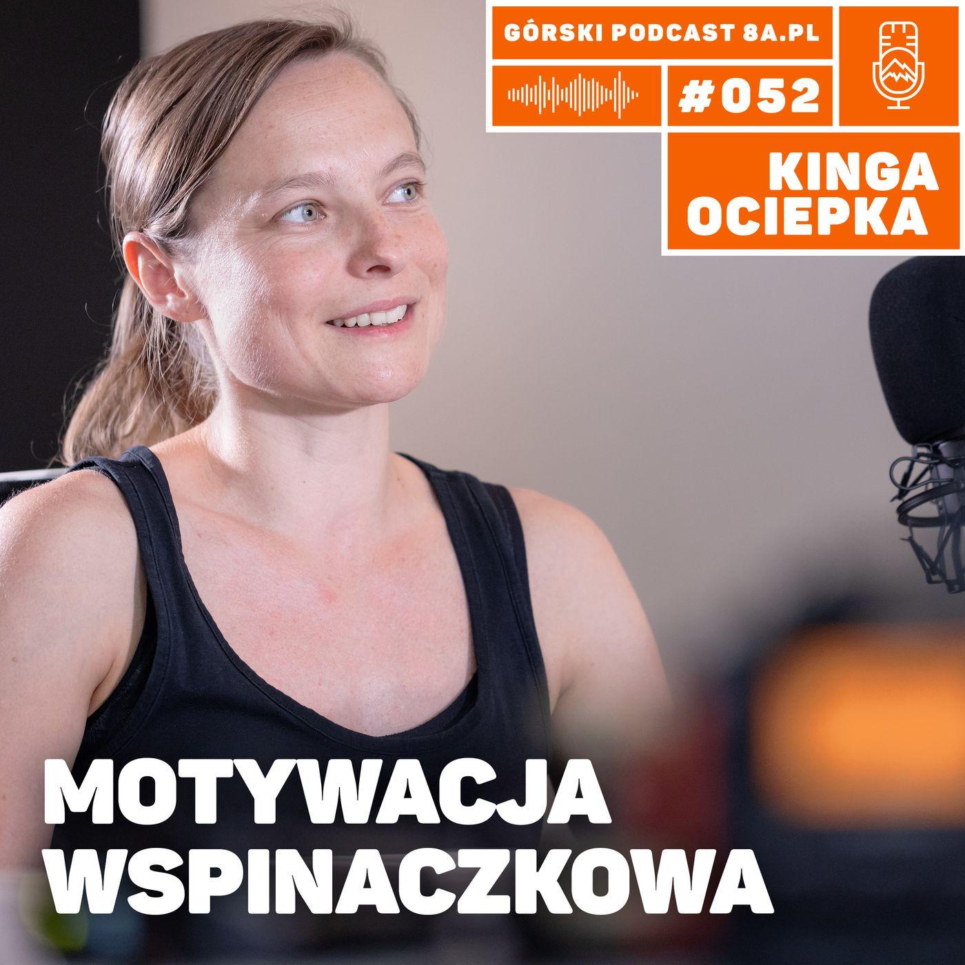 #052 8a.pl - Kinga Ociepka - Grzegulska. Motywacja wspinaczkowa.