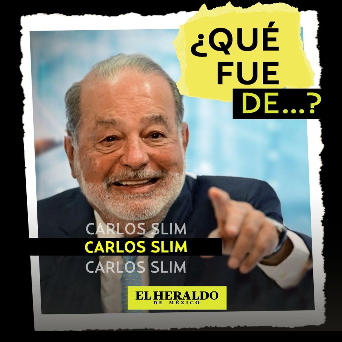 ¿Qué fue de...? Carlos Slim