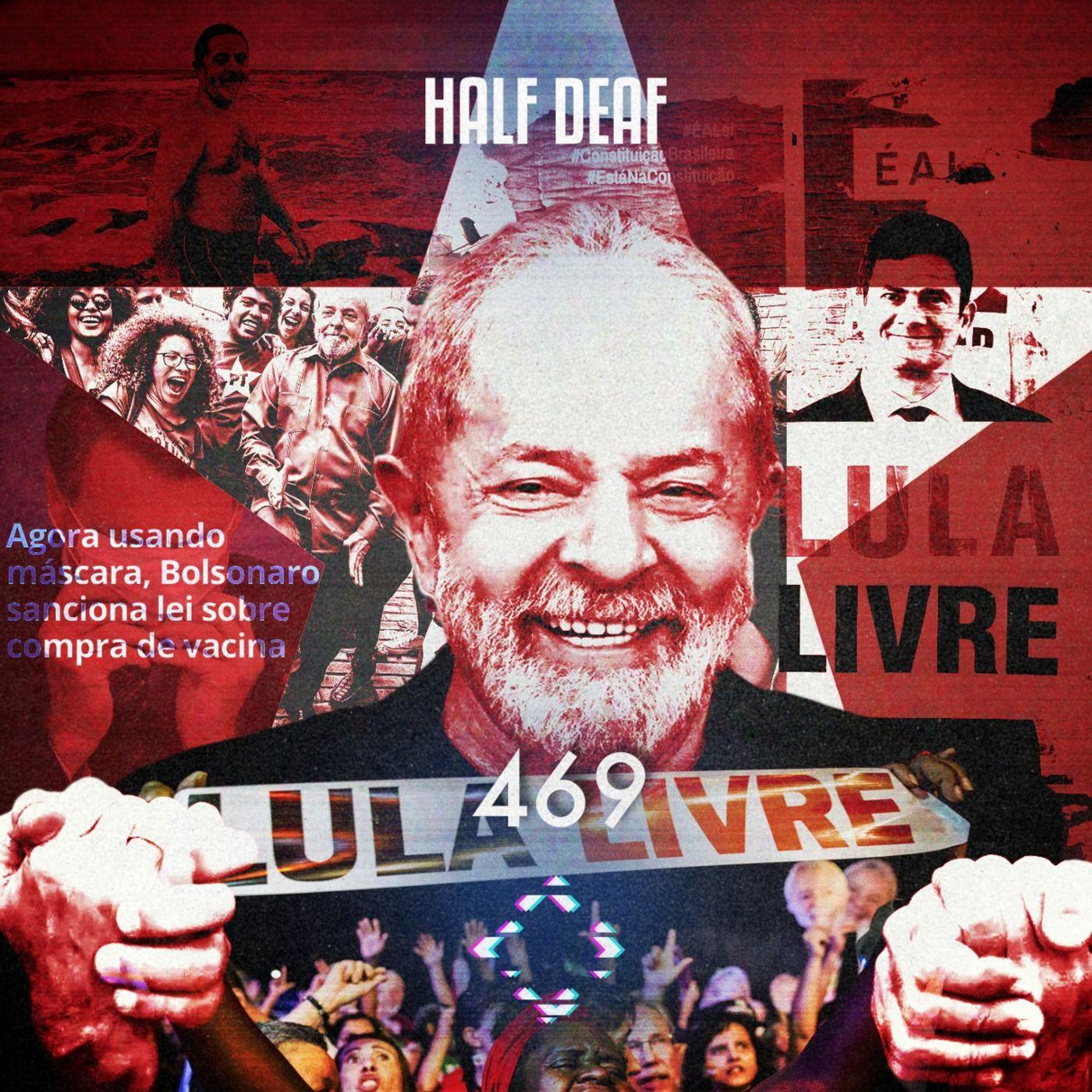 AntiCast 469 - Lula lá… será?