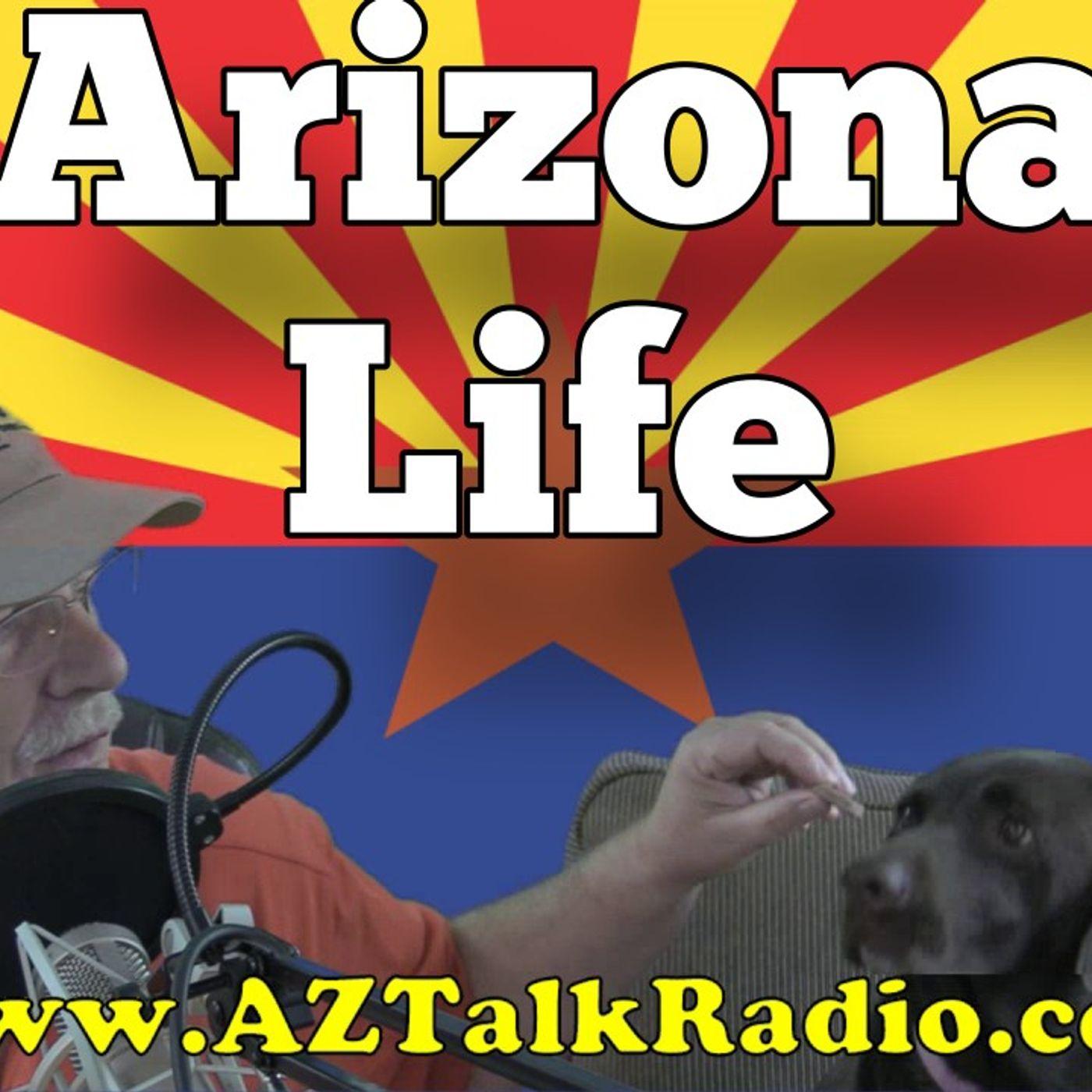 Arizona Life & Living, with Rob Scribner, Arizona Talk Radio 63