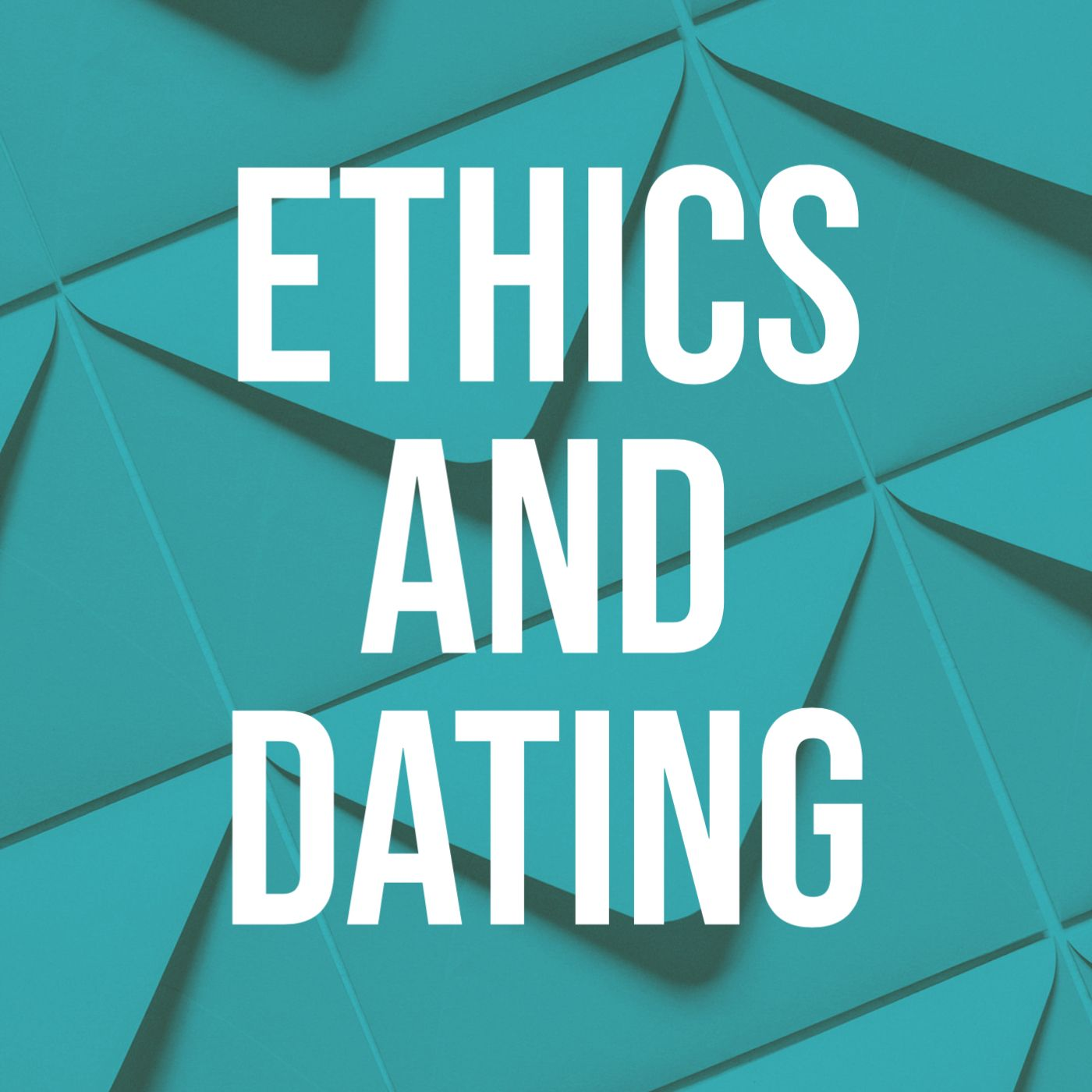 Ethics and Dating