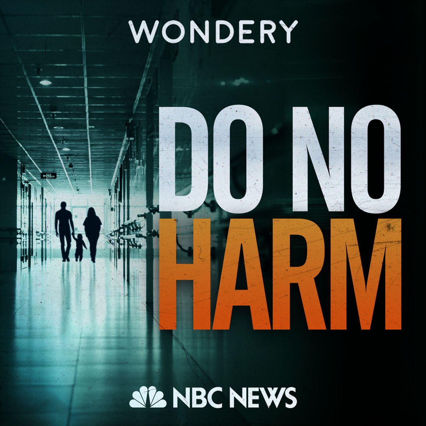 Wondery Presents Do No Harm