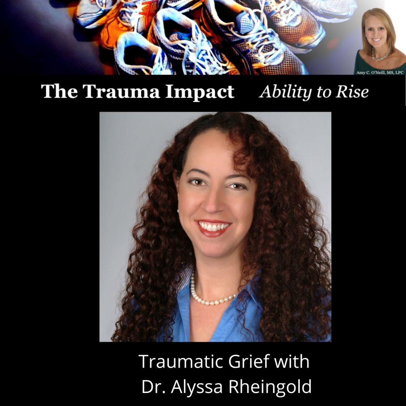 Traumatic Grief with Dr. Alyssa Rheingold