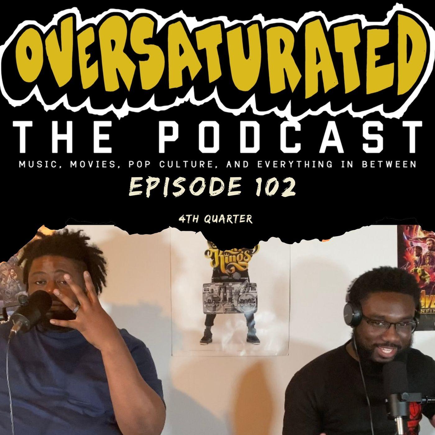 Episode 102 - 4th Quarter