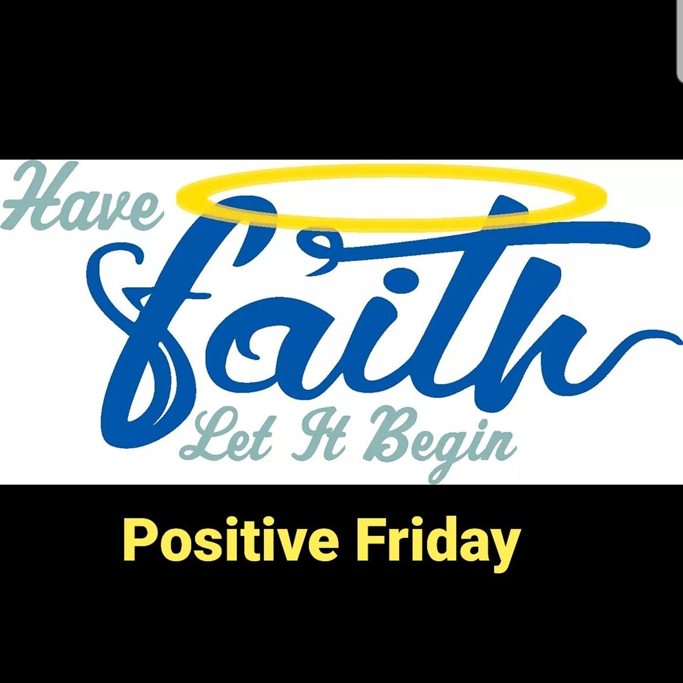 Positive Friday
