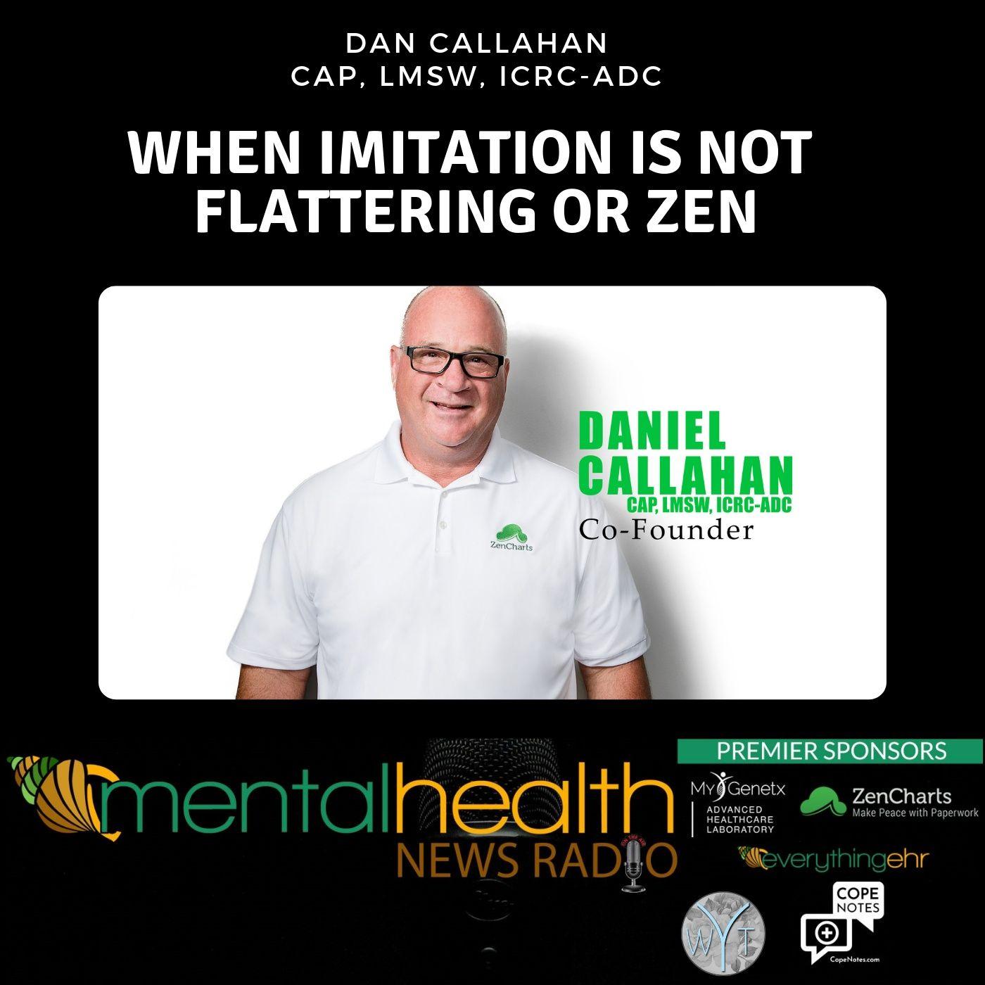 Mental Health News Radio - When Imitation is Not Flattering or Zen