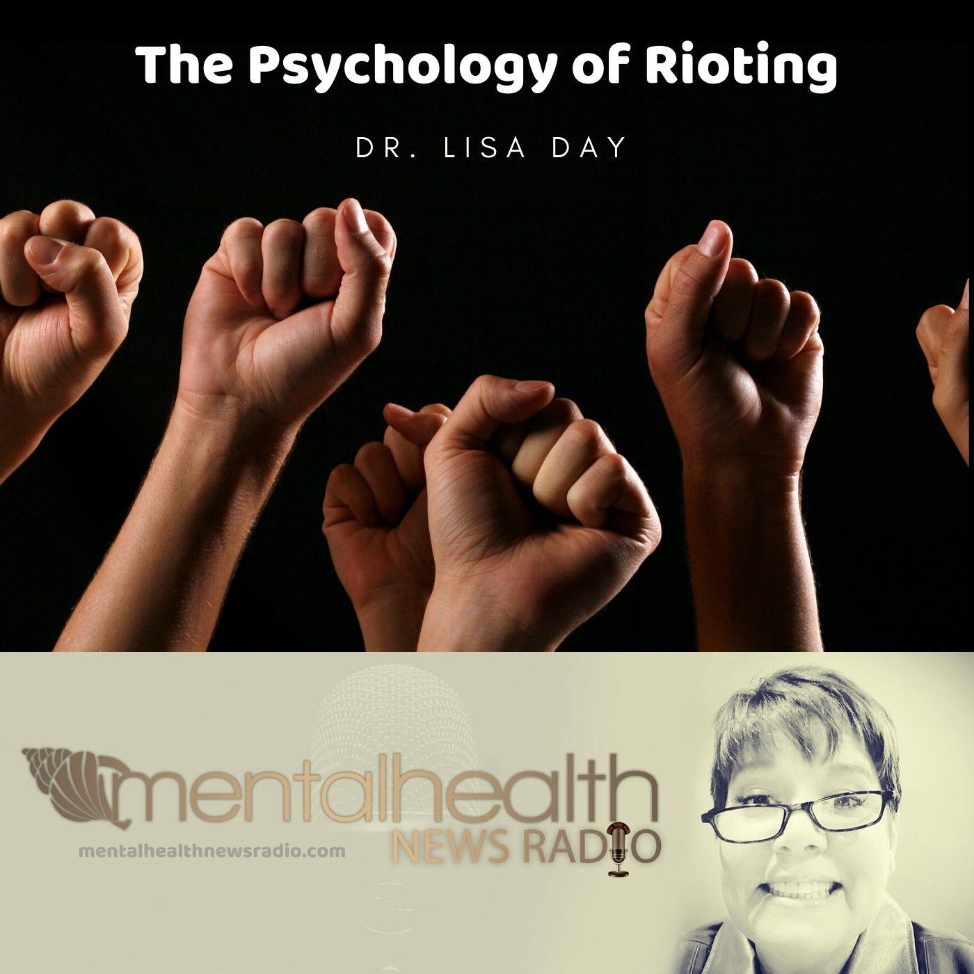 Mental Health News Radio - The Psychology of Riots with Dr. Lisa Day