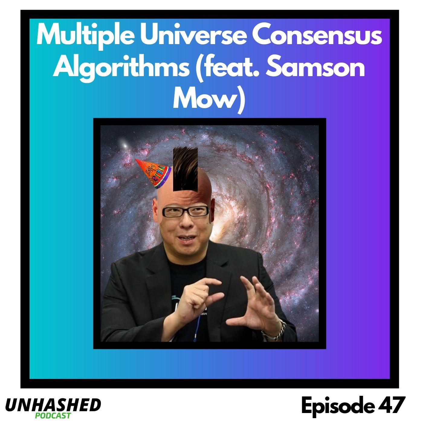Multiple Universe Consensus Algorithms (feat. Samson Mow)