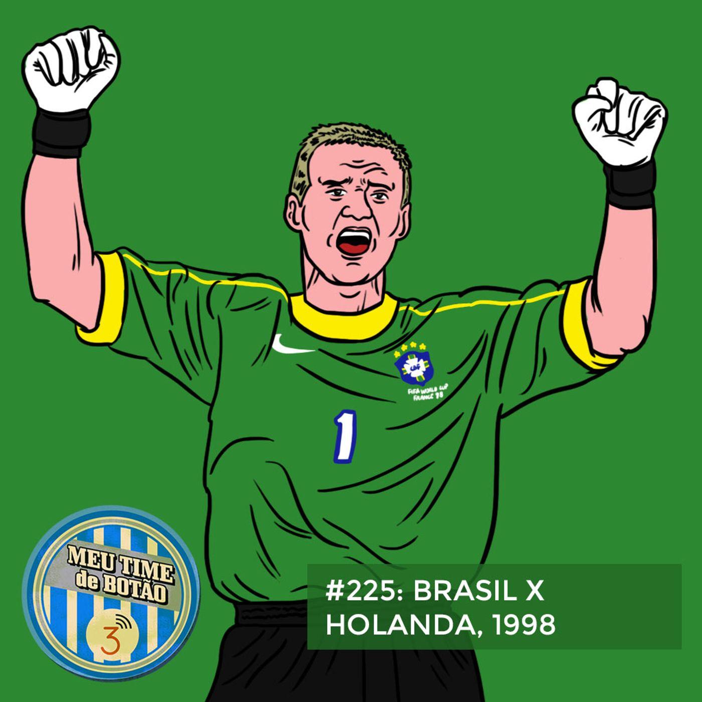 Botão #225 Brasil 1x1 Holanda 1998
