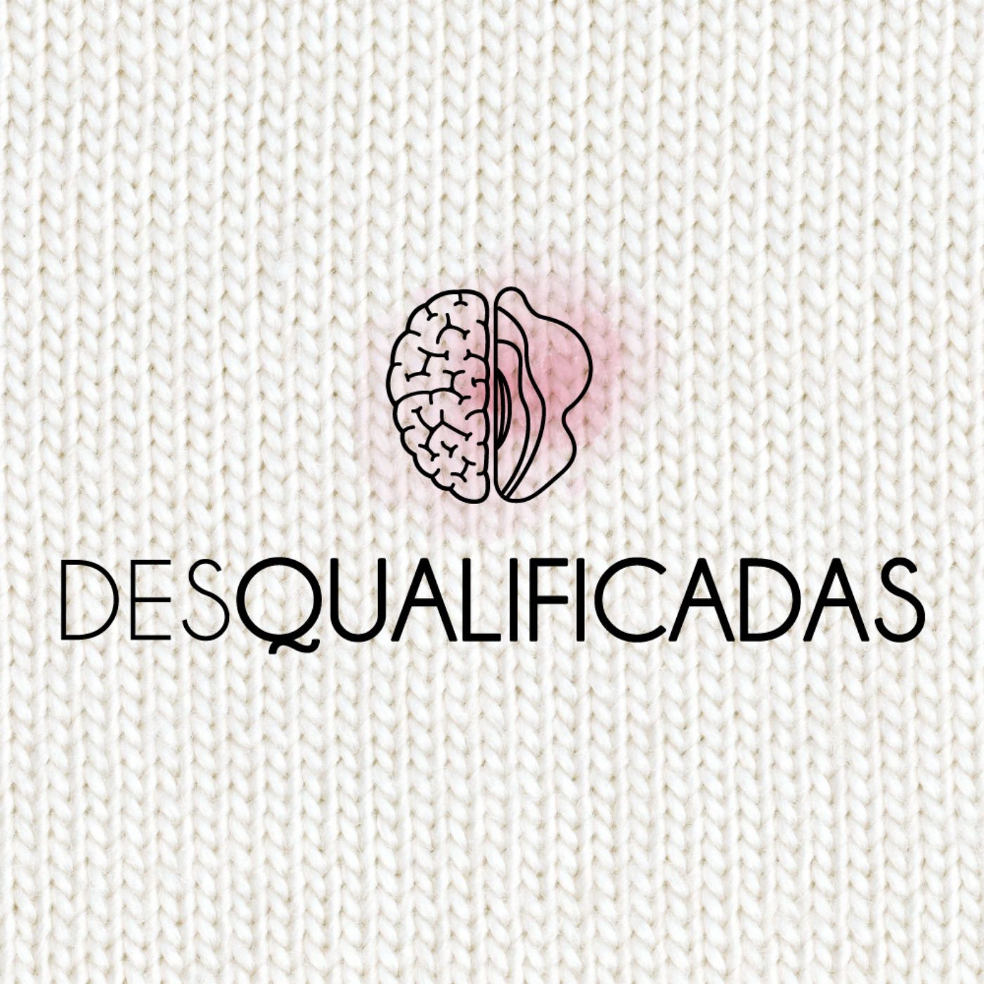 As Desqualificadas  #40 – Nas ondas do rádio